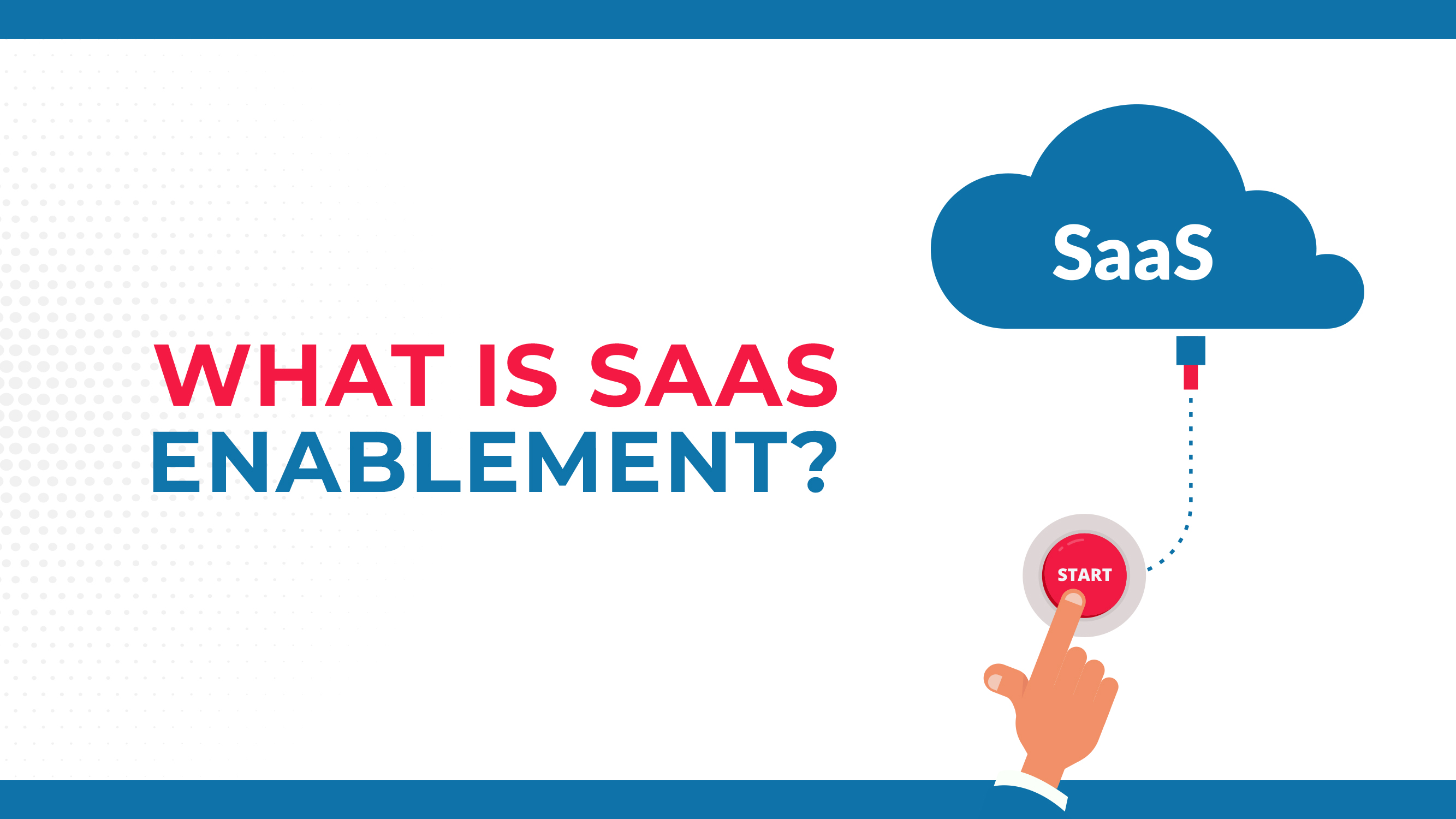 What Is SAAS Enablement?