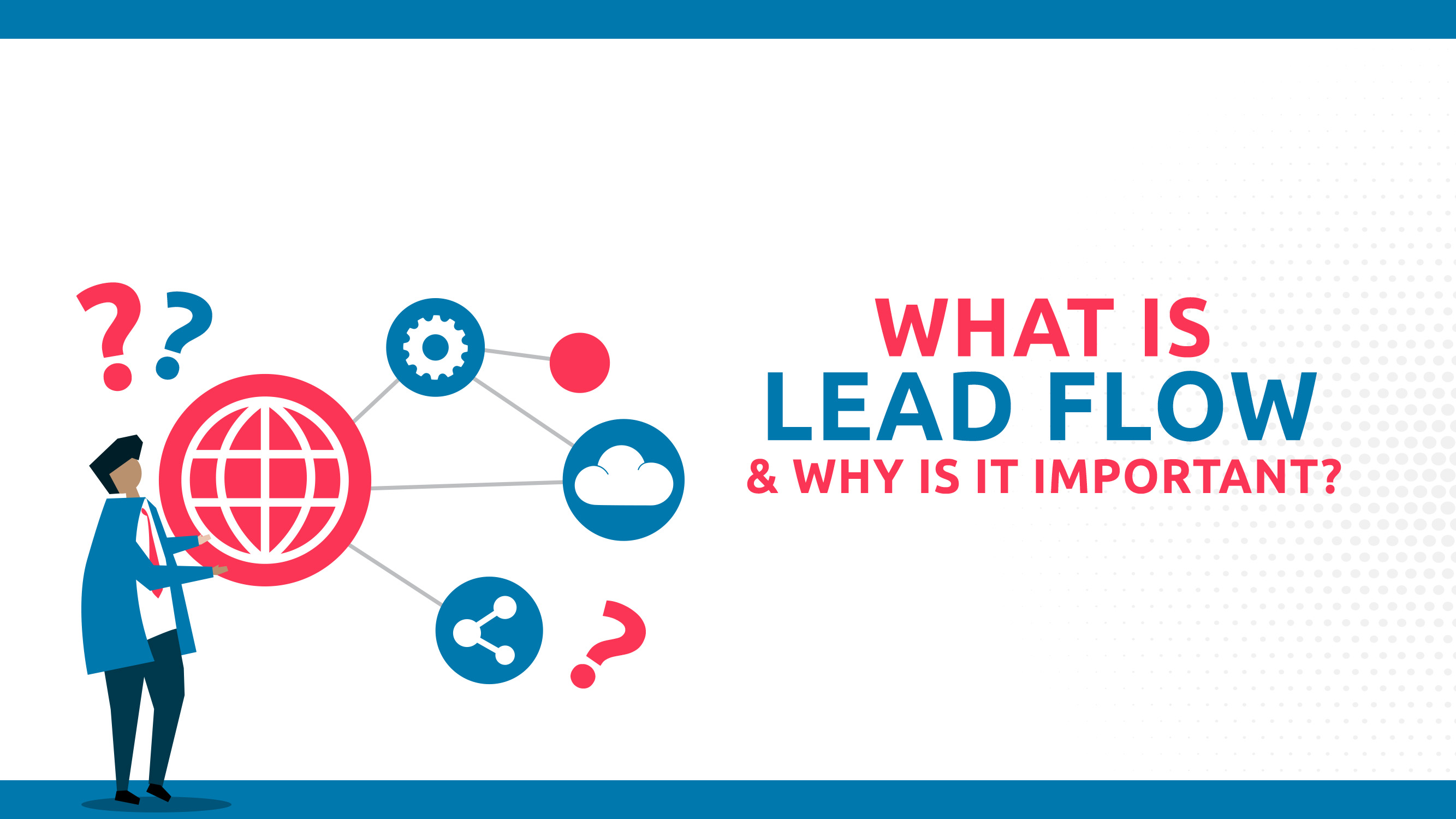 What Is Lead Flow And Why Is It Important?