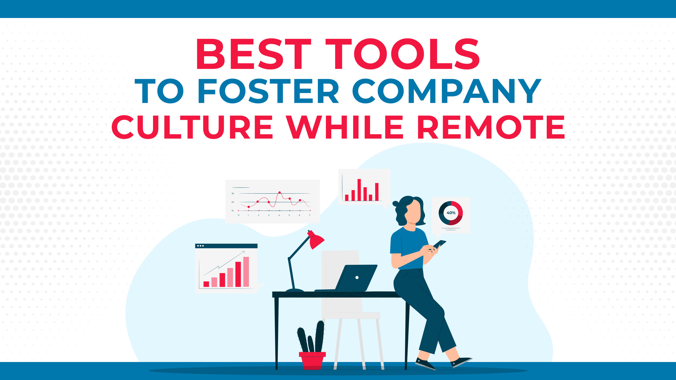 Best Tools To Foster Company Culture While Remote