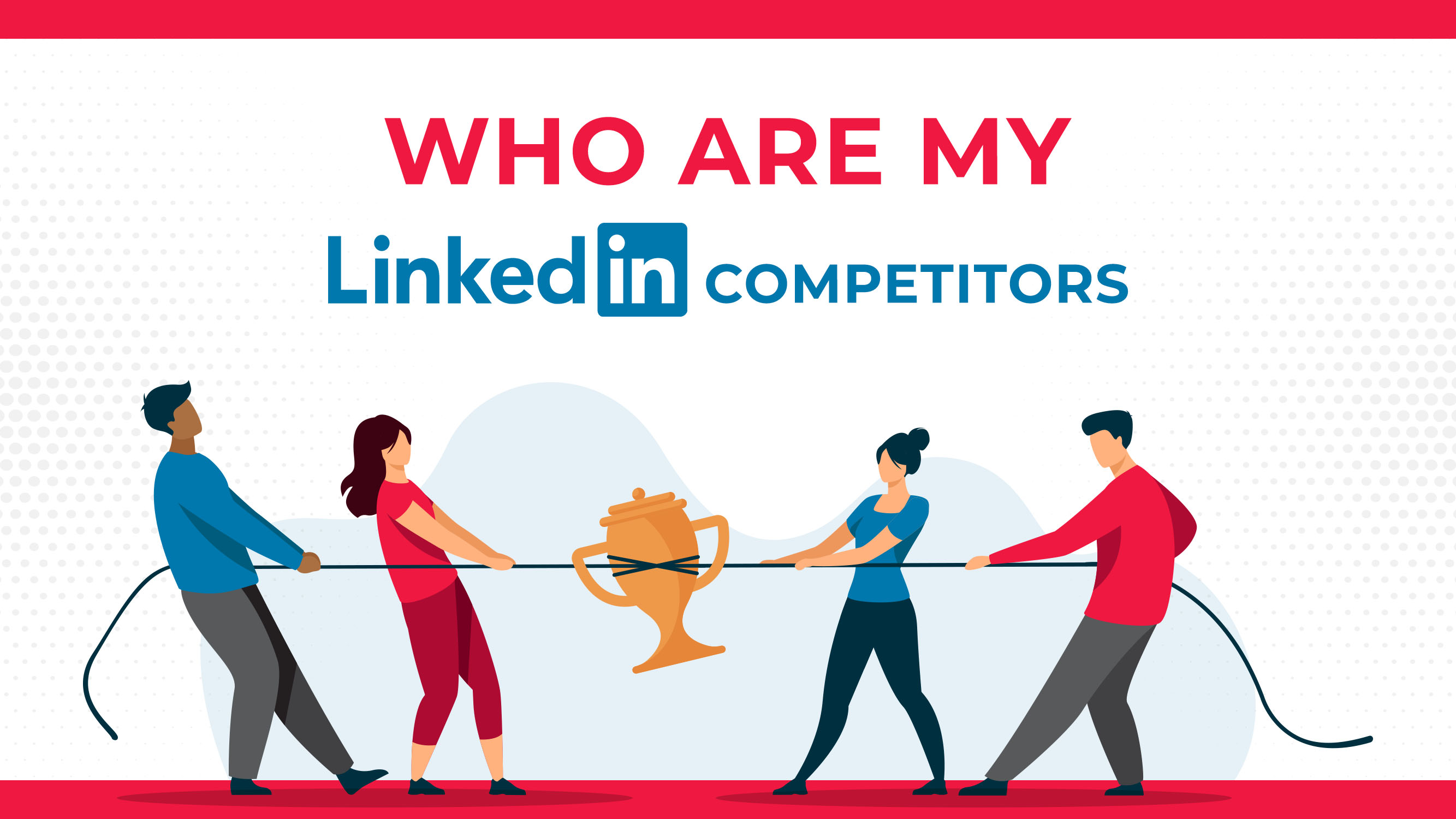 Who Are My LinkedIn Competitors?