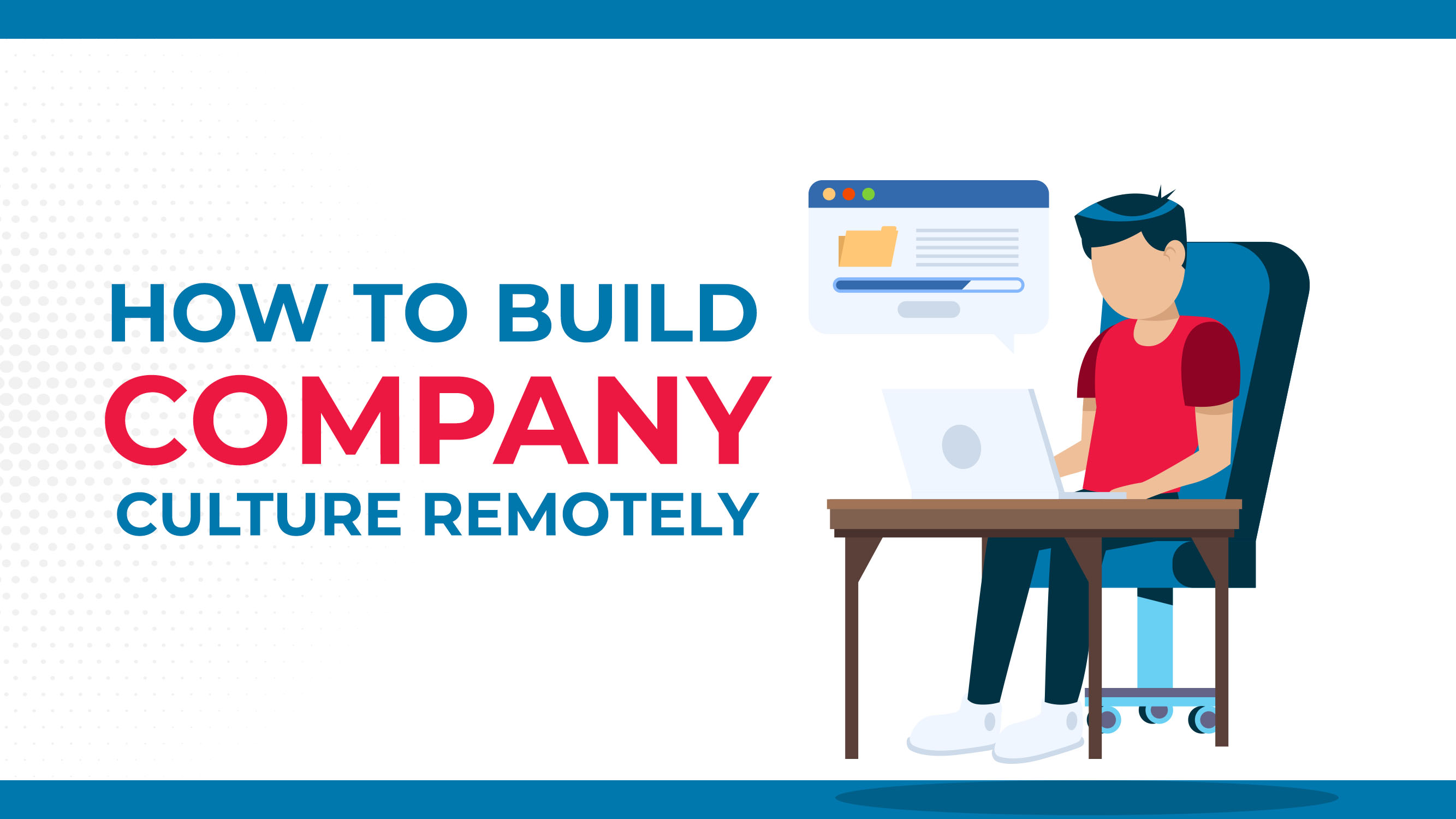 How To Build Company Culture Remotely
