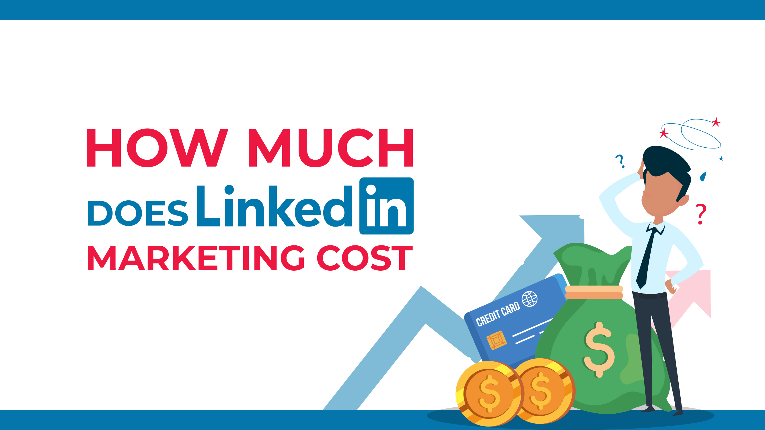 Quanto custa o LinkedIn Marketing?