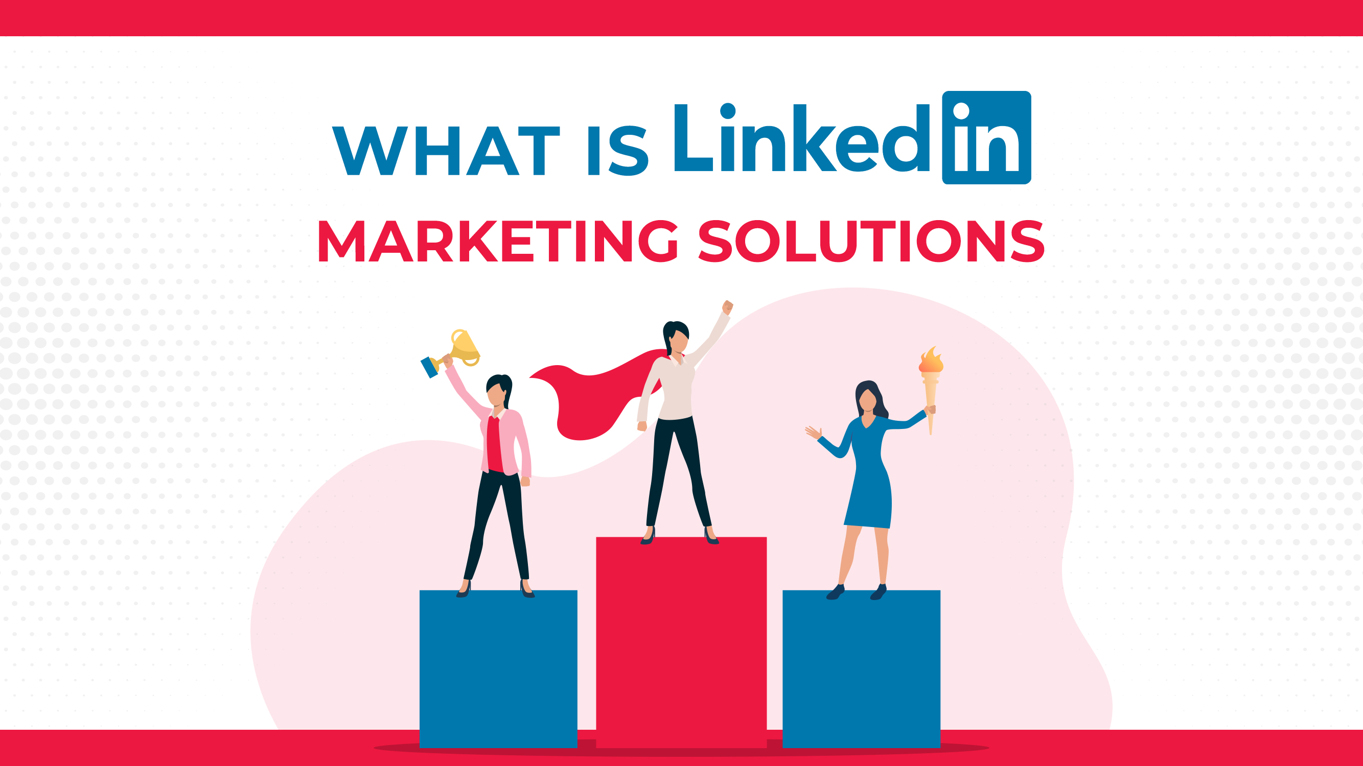 O que é LinkedIn Soluções de Marketing?