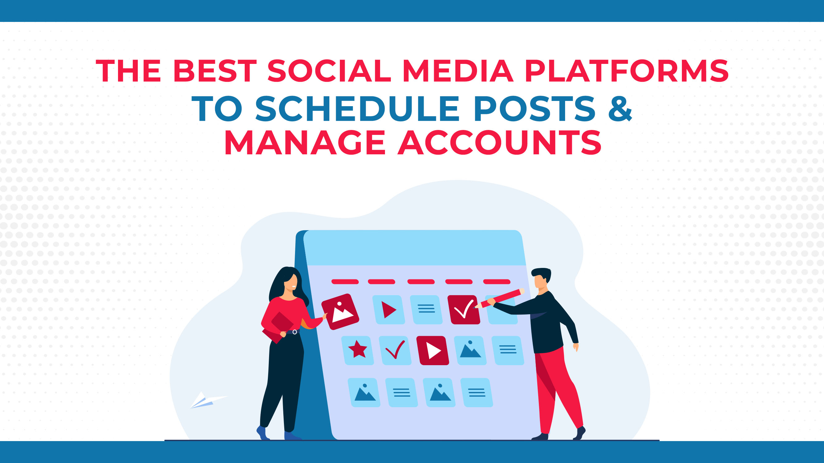 The Best Social Media Tools To Schedule Posts & Manage Accounts