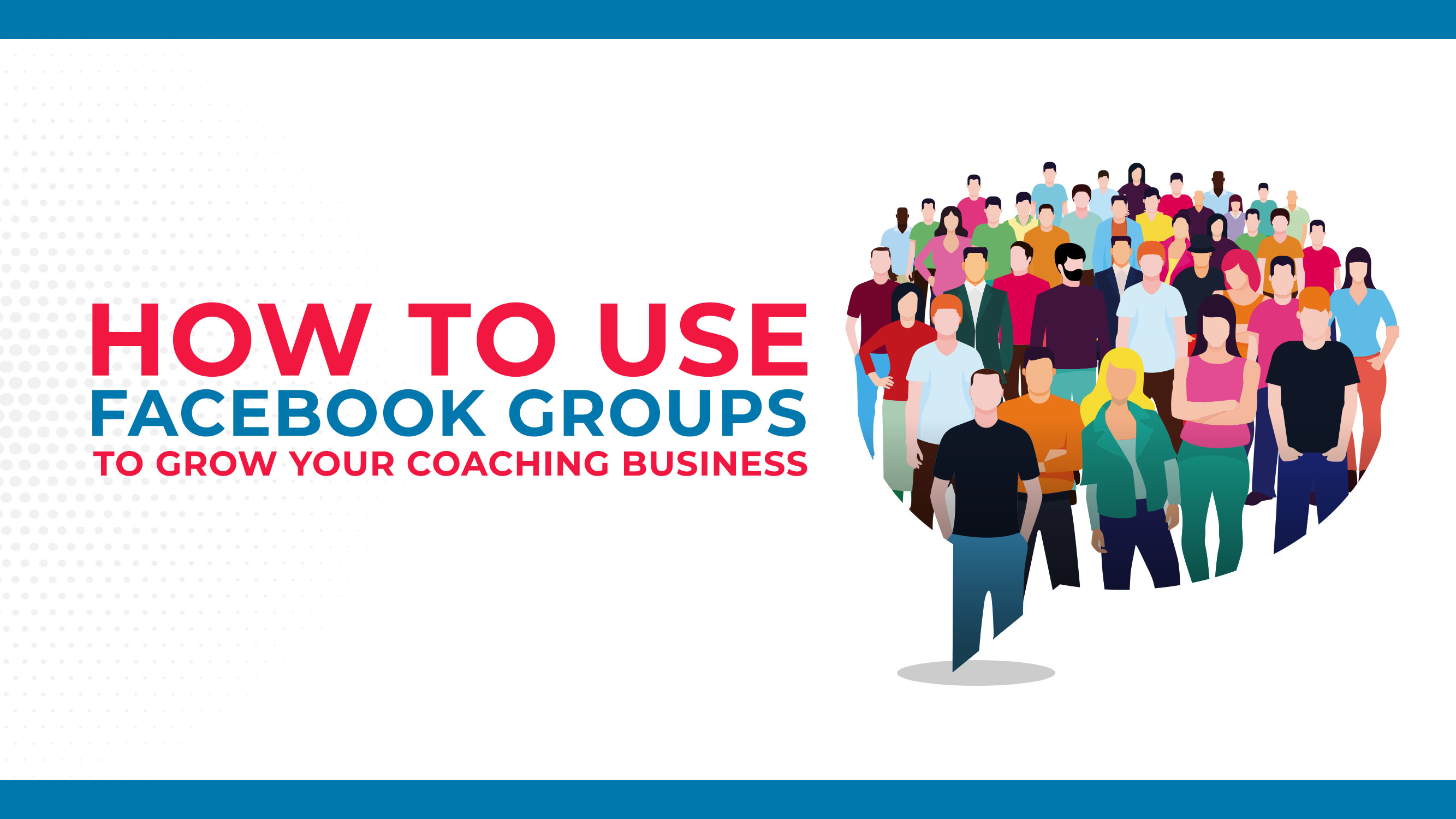 How To Use Facebook Groups To Grow Your Coaching Business