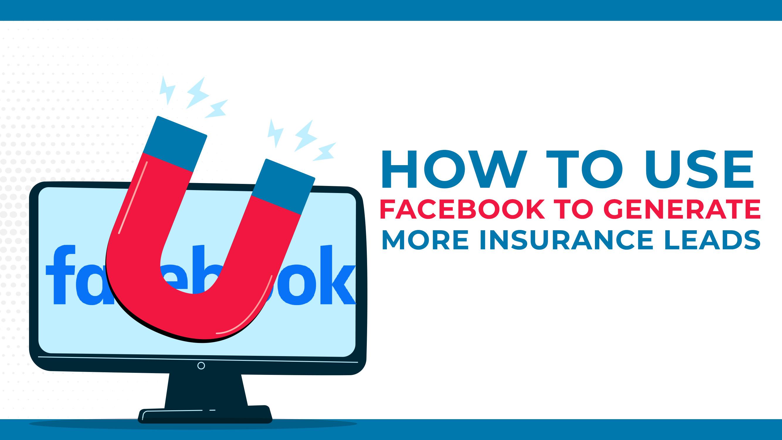如何使用Facebook来产生更多的保险信息?