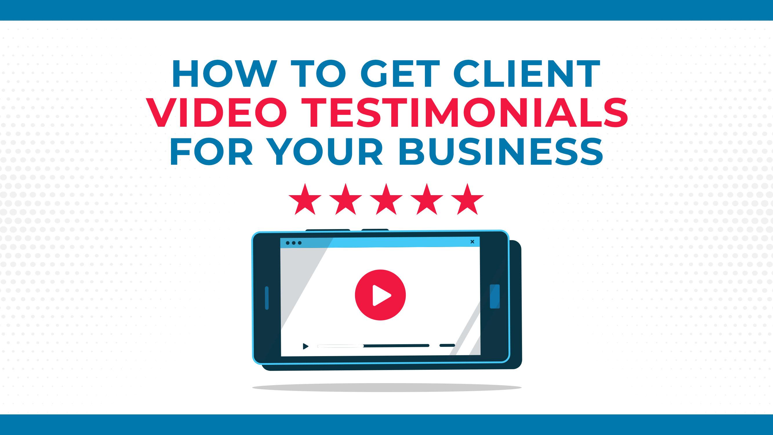 あなたのビジネスのためにクライアントのビデオの証言を取得する方法