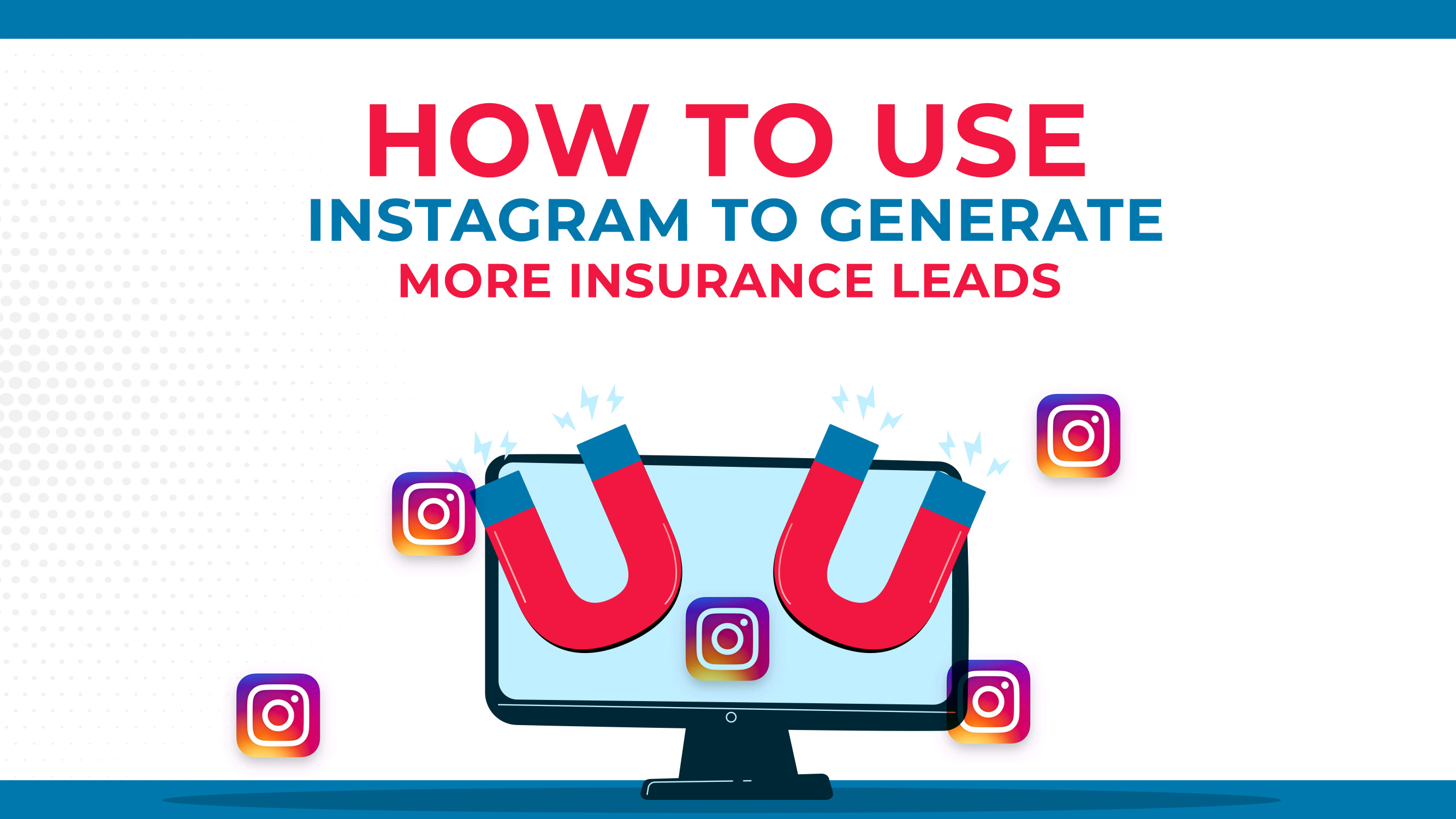 How To Use Instagram To Generate More Insurance Leads