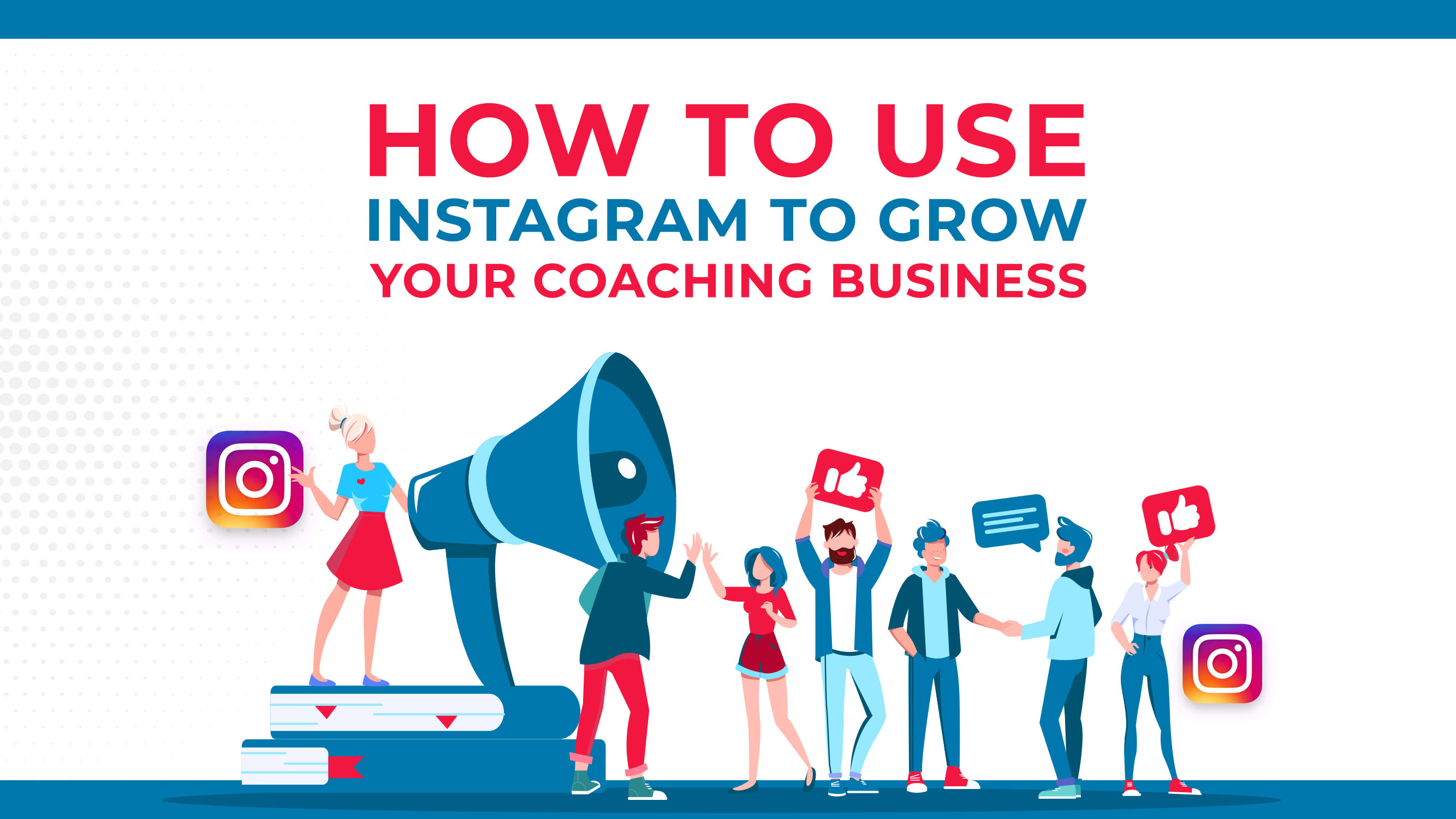 How To Use Instagram To Grow Your Coaching Business