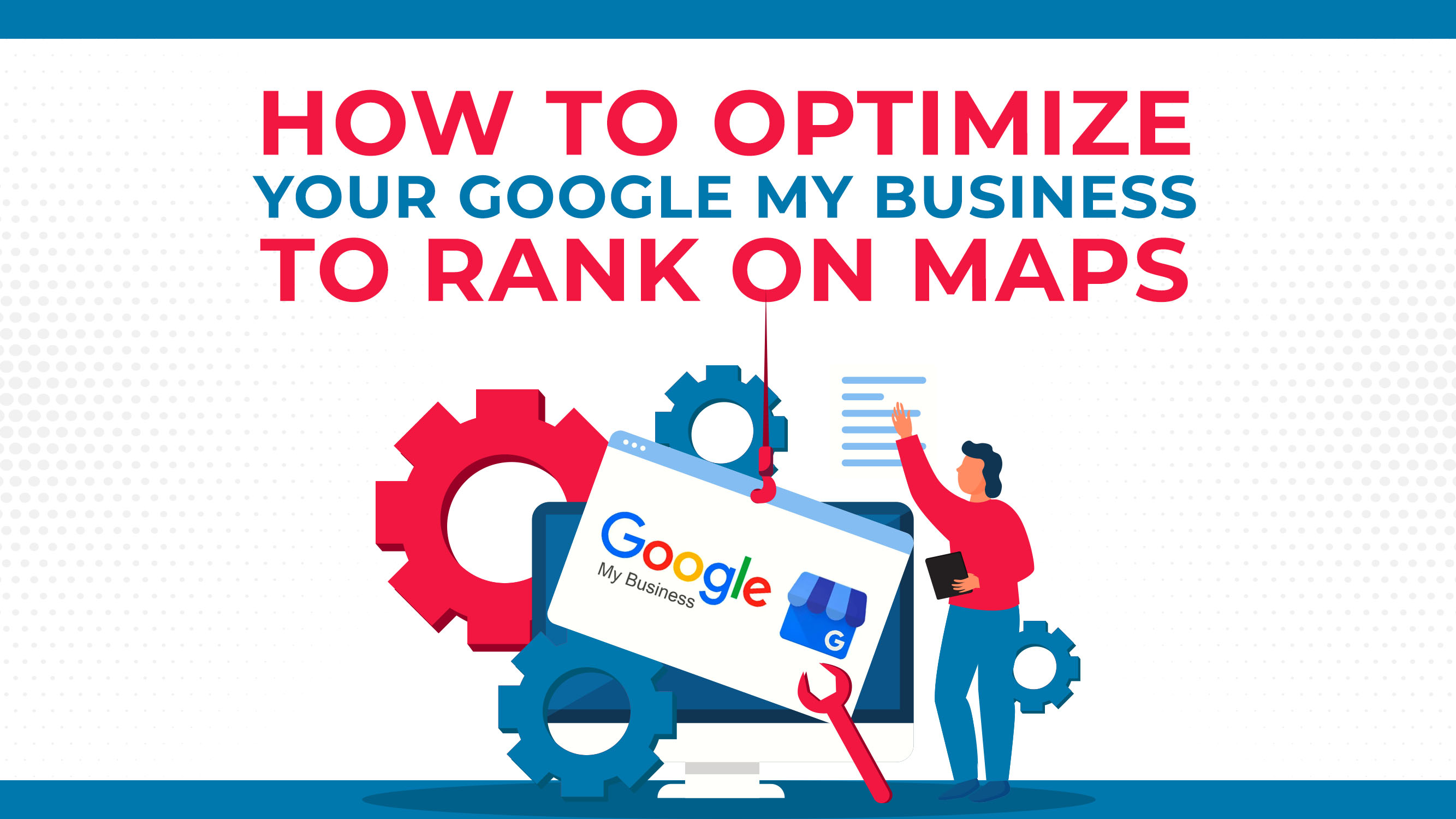 Como otimizar seu Google My Business para ser classificado no Google Maps