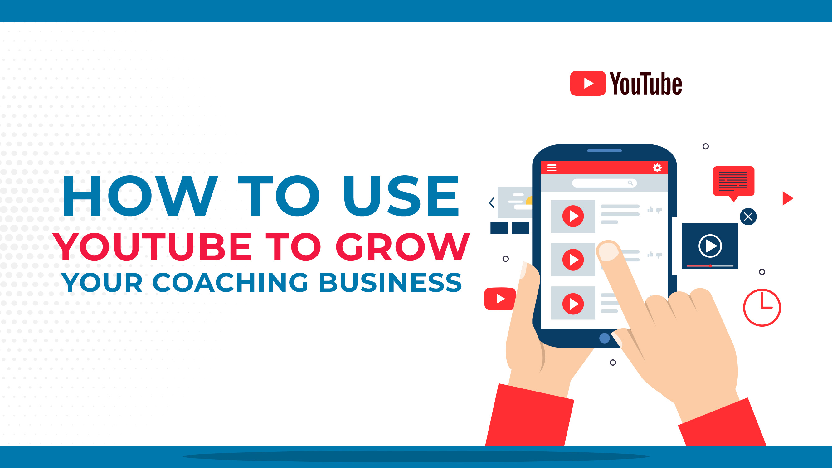 How To Use YouTube To Grow Your Coaching Business