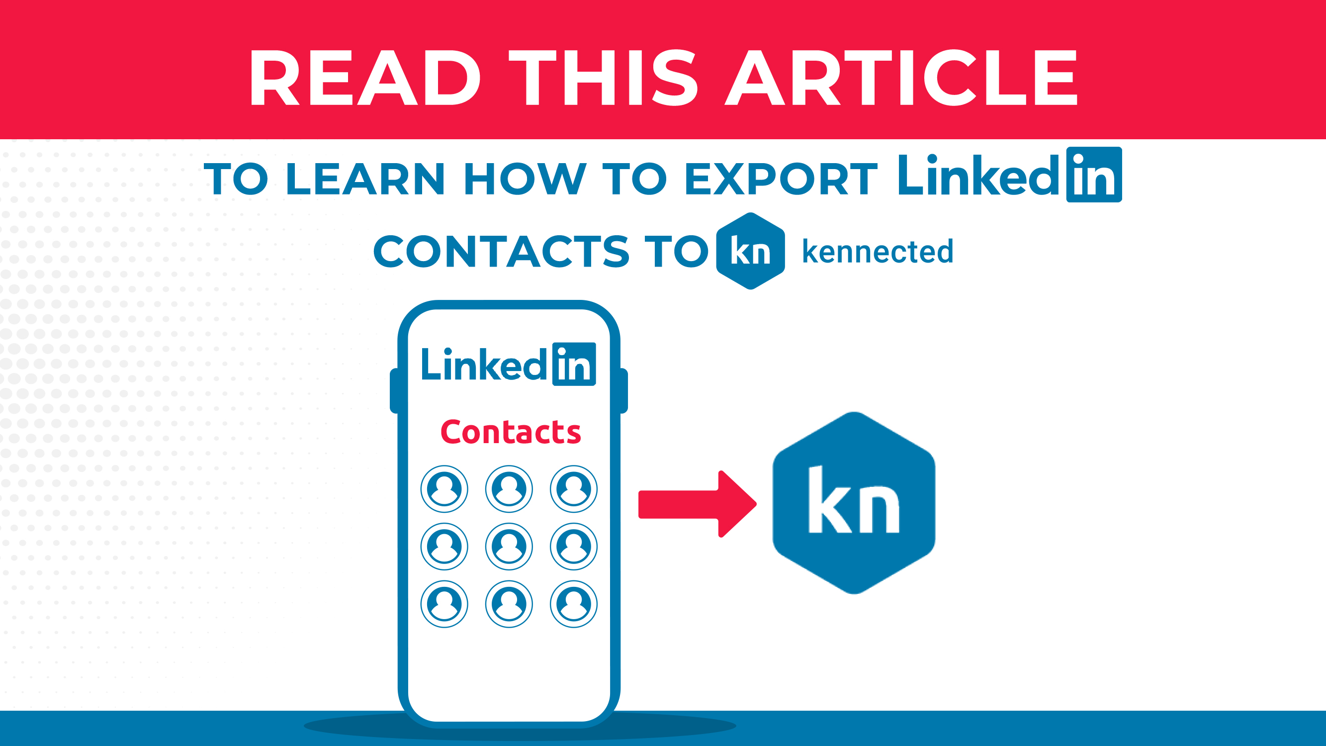 Leia este artigo para saber como exportar contatos do LinkedIn-Kennected