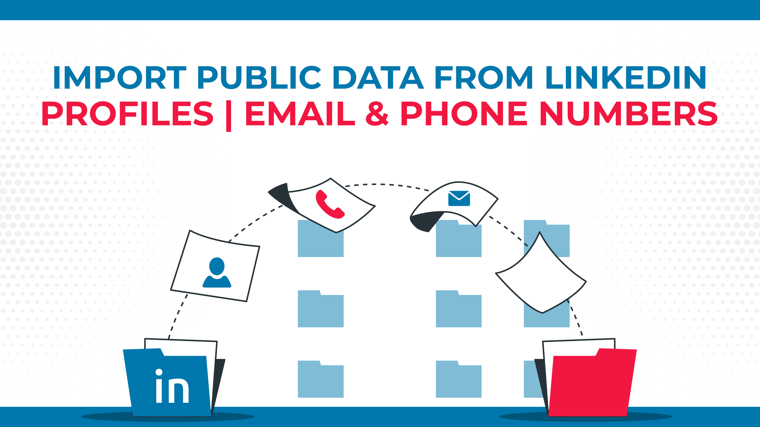 Import Public Data From LinkedIn Profiles | Email & Phone Numbers