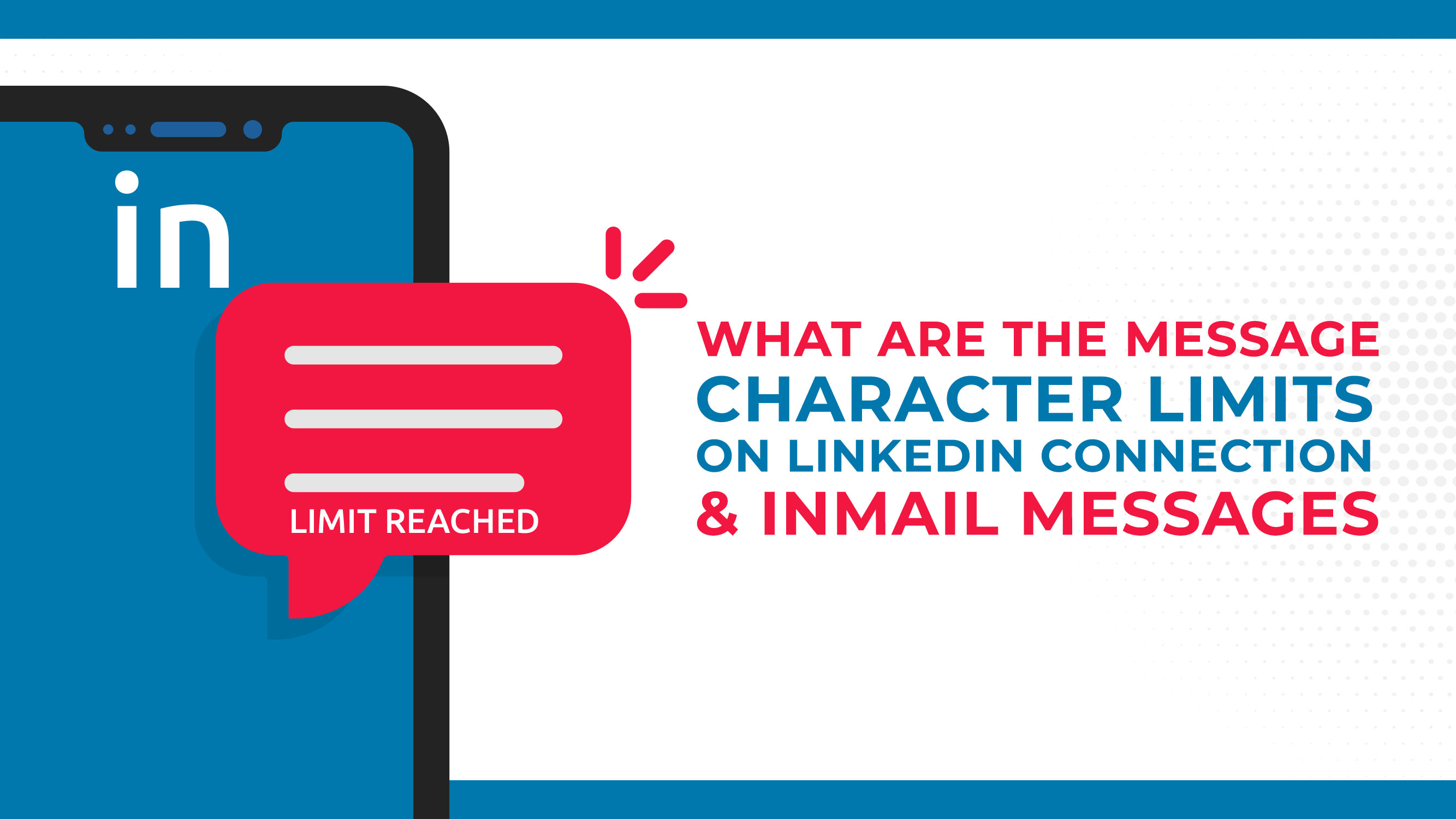 What Are The Message Character Limits On LinkedIn Connection & InMail Messages?