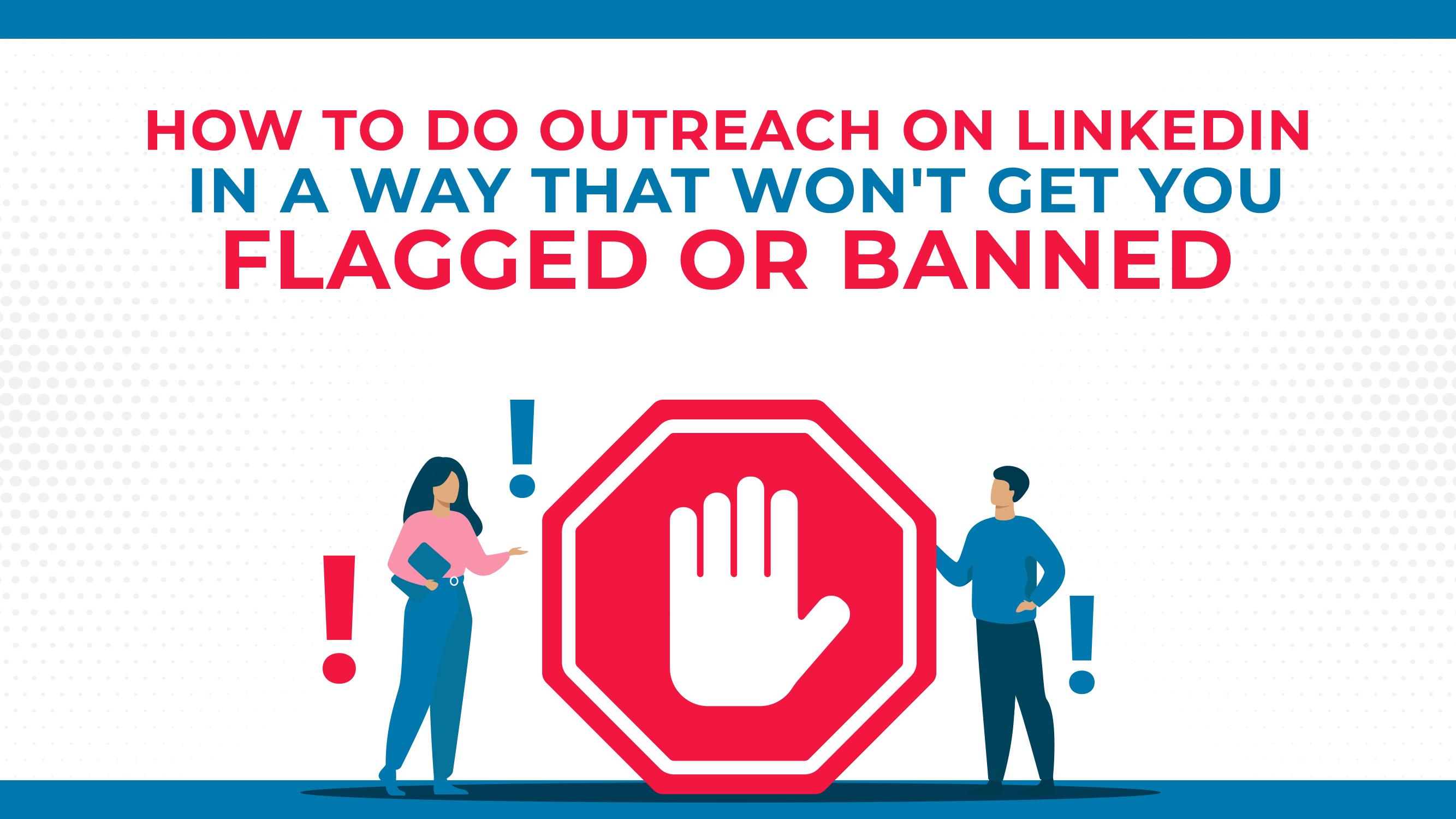 Come fare outreach su LinkedIn in modo da non essere segnalato o bandito