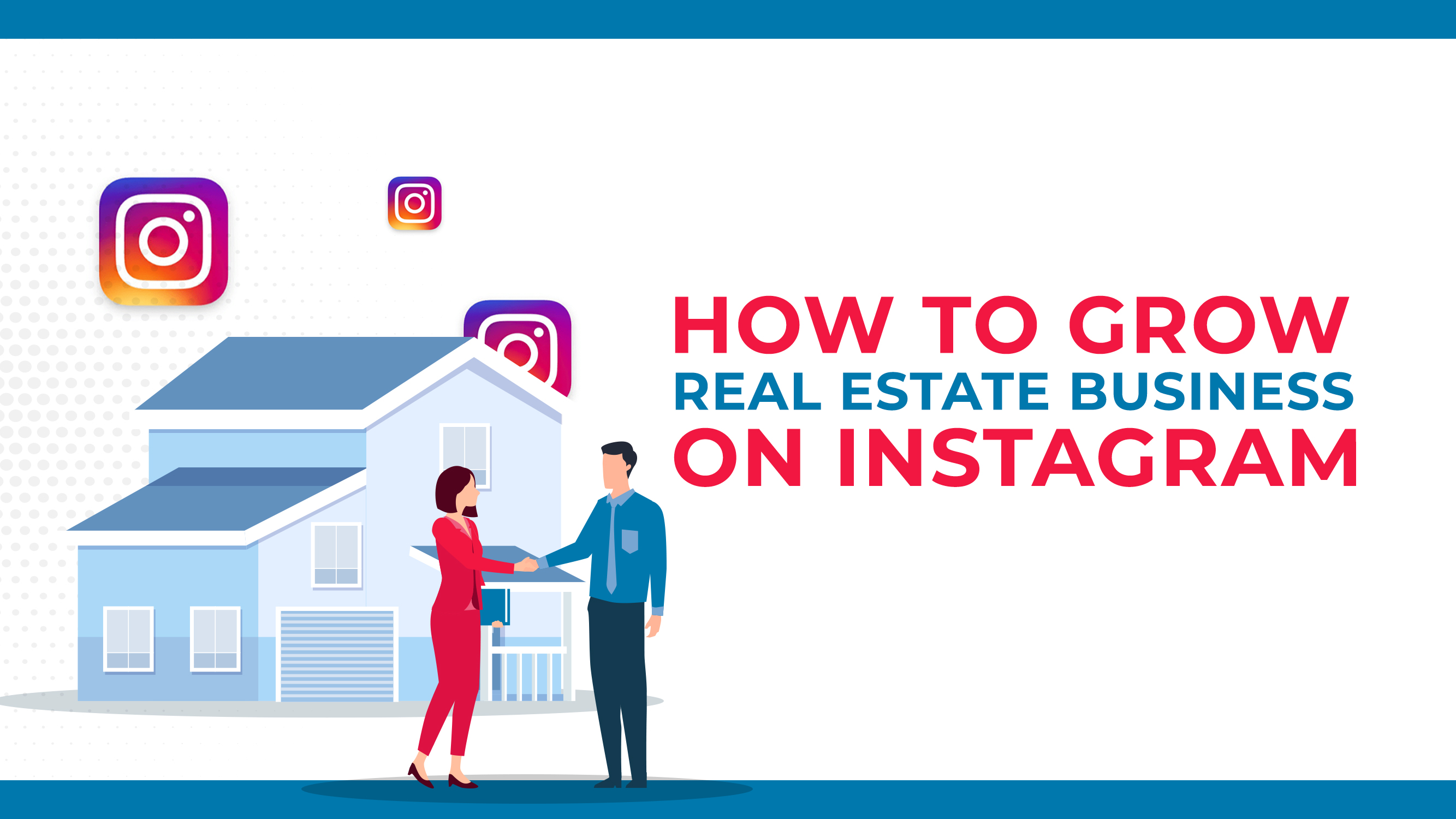 Come far crescere il vostro business immobiliare su Instagram