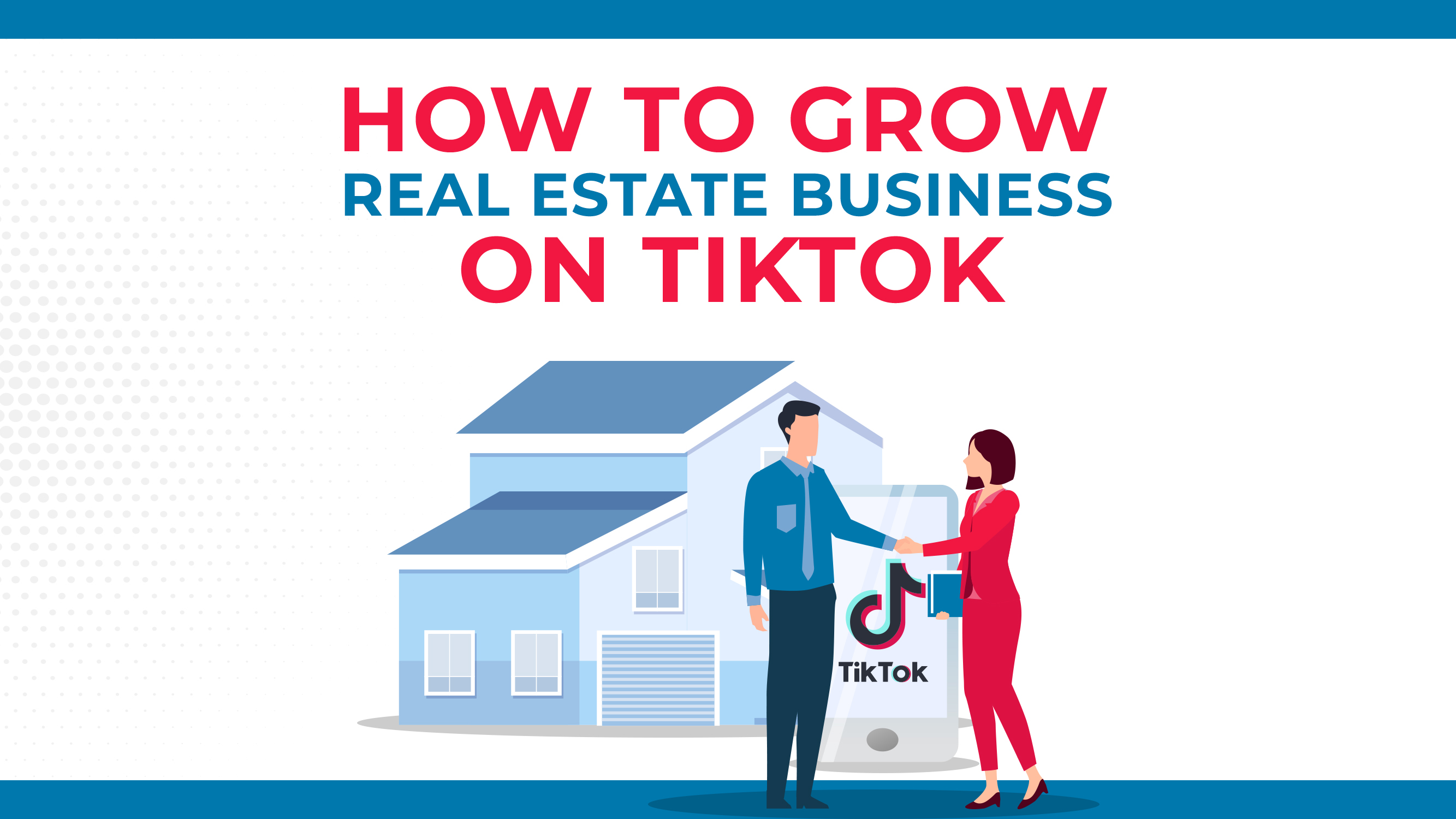 How To Grow Your Real Estate Business On TikTok
