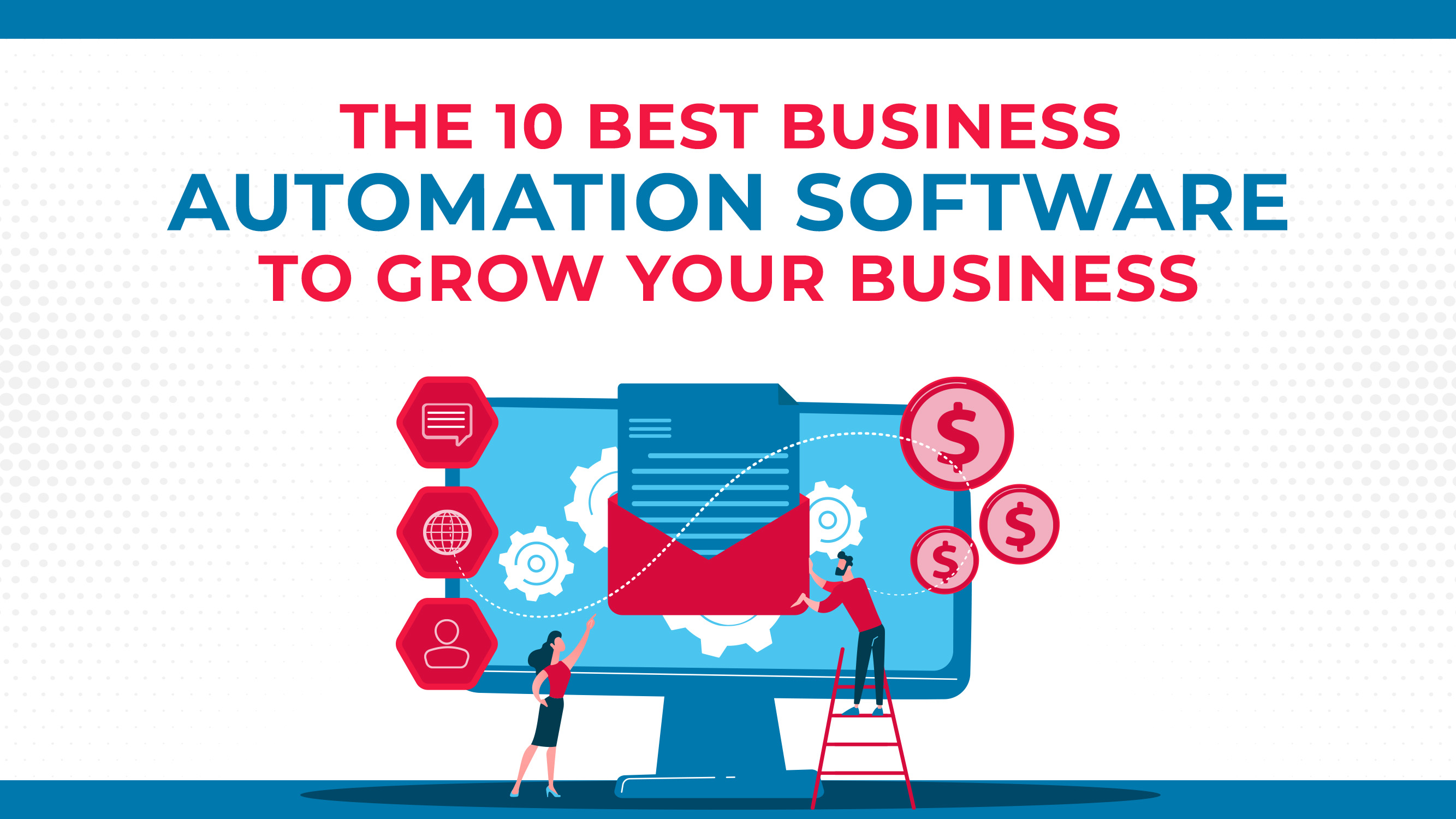The 10 Best Business Automation Software To Grow Your Business