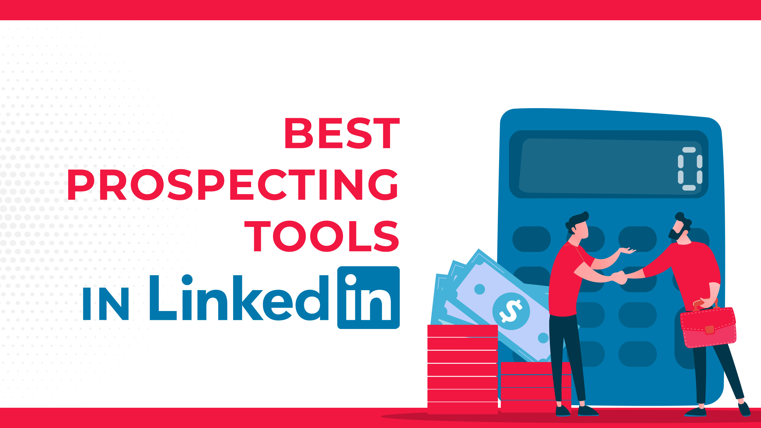 Best Prospecting Tools For LinkedIn