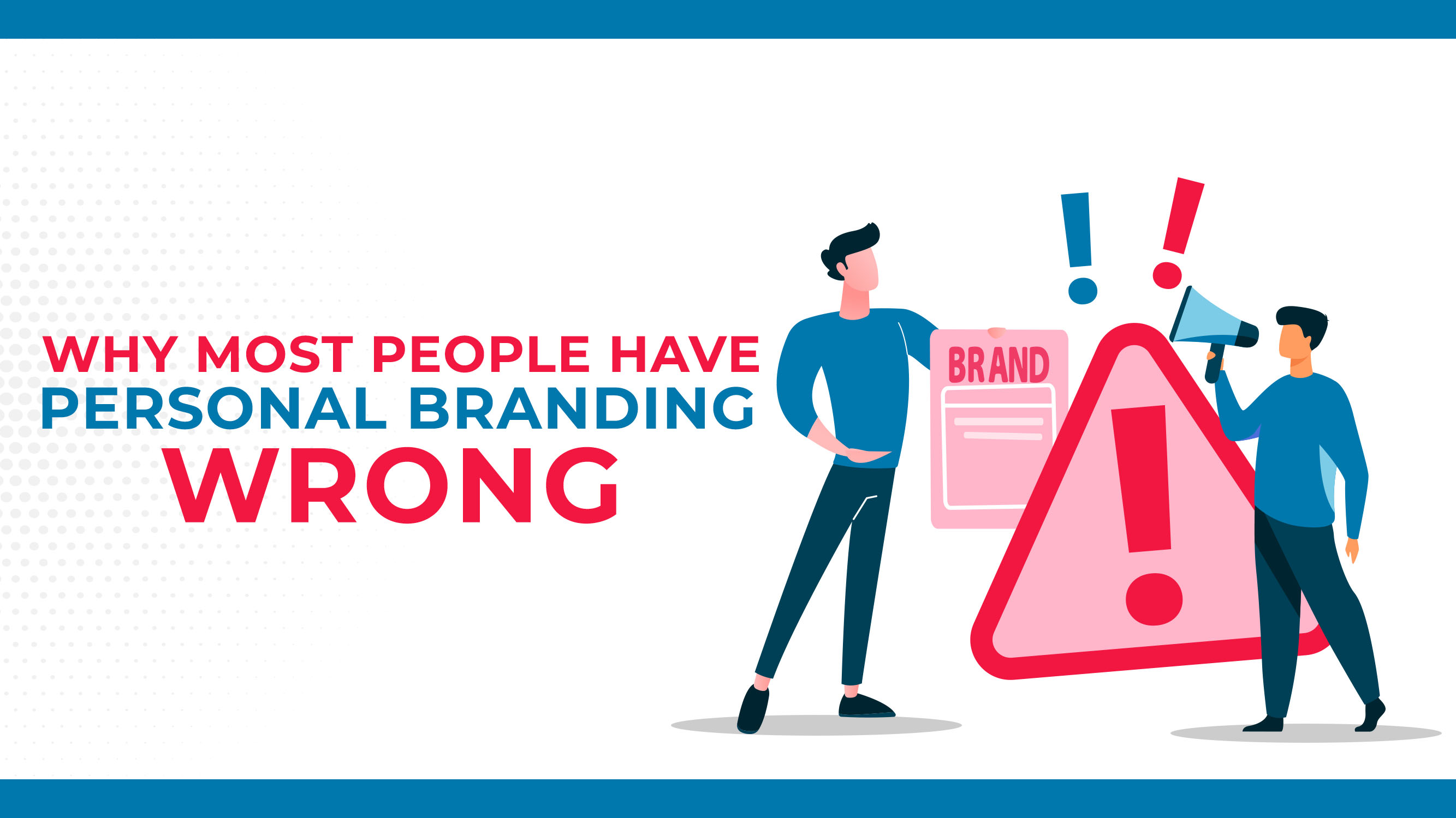 Why Most People Have Personal Branding Wrong