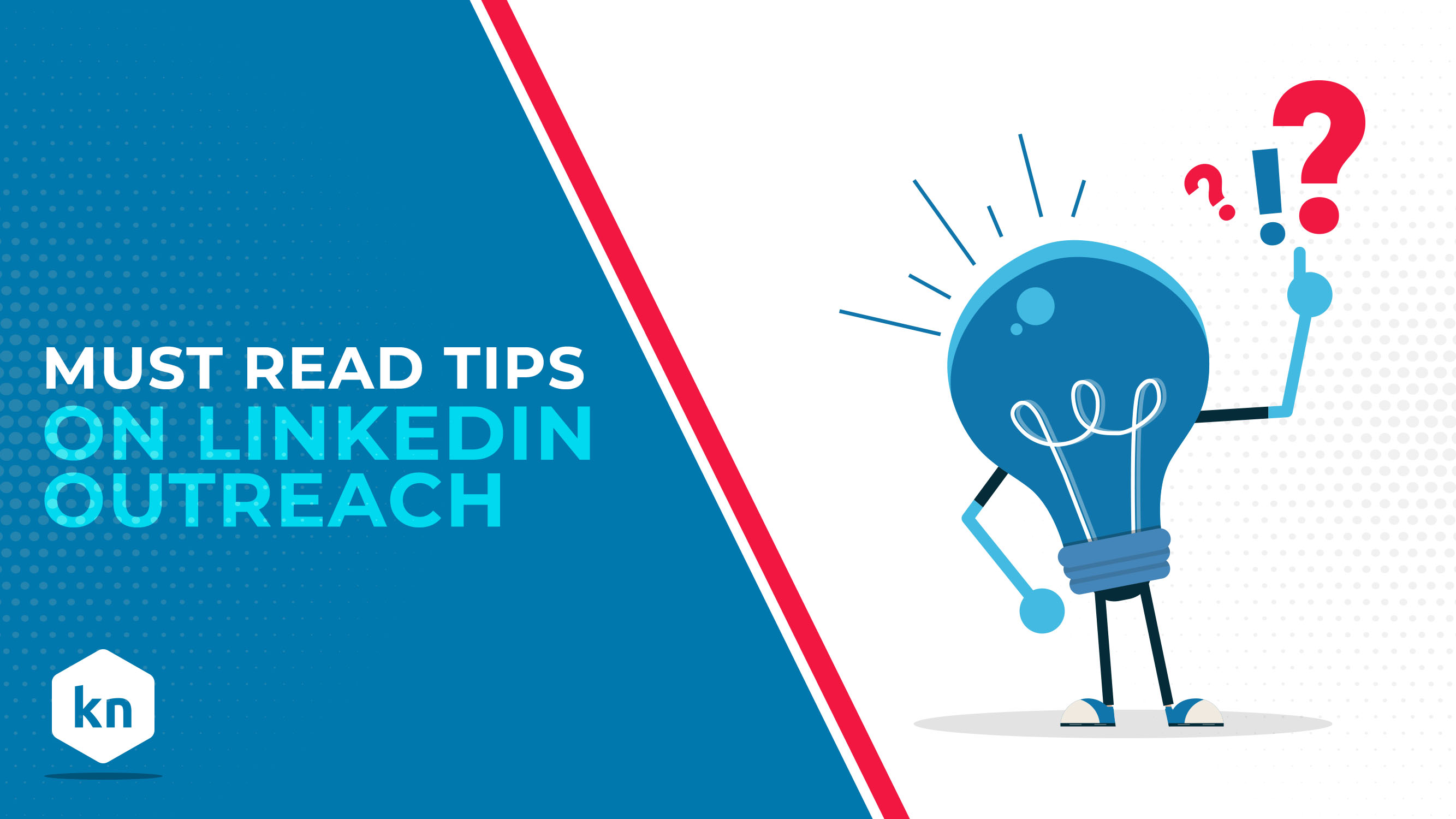 Must-Read Tips On LinkedIn Outreach