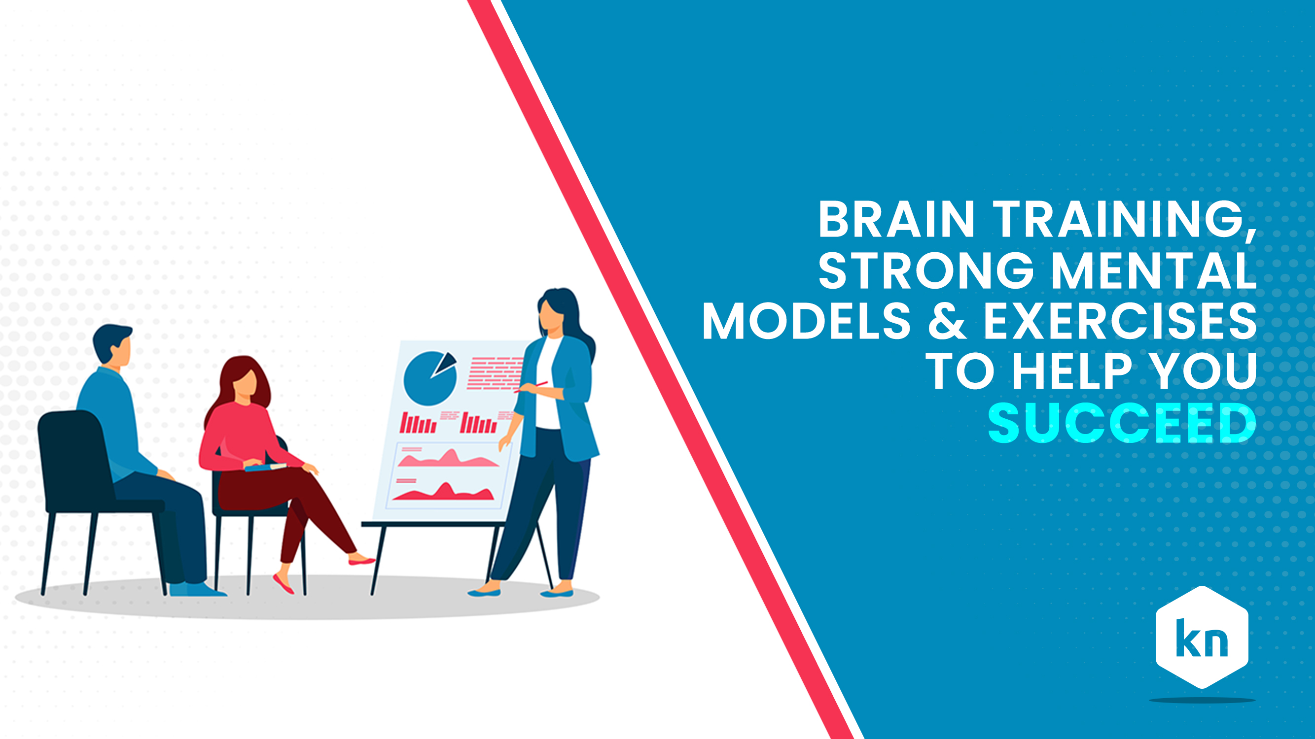 Brain Training: Strong Mental Models & Exercises To Help You Succeed