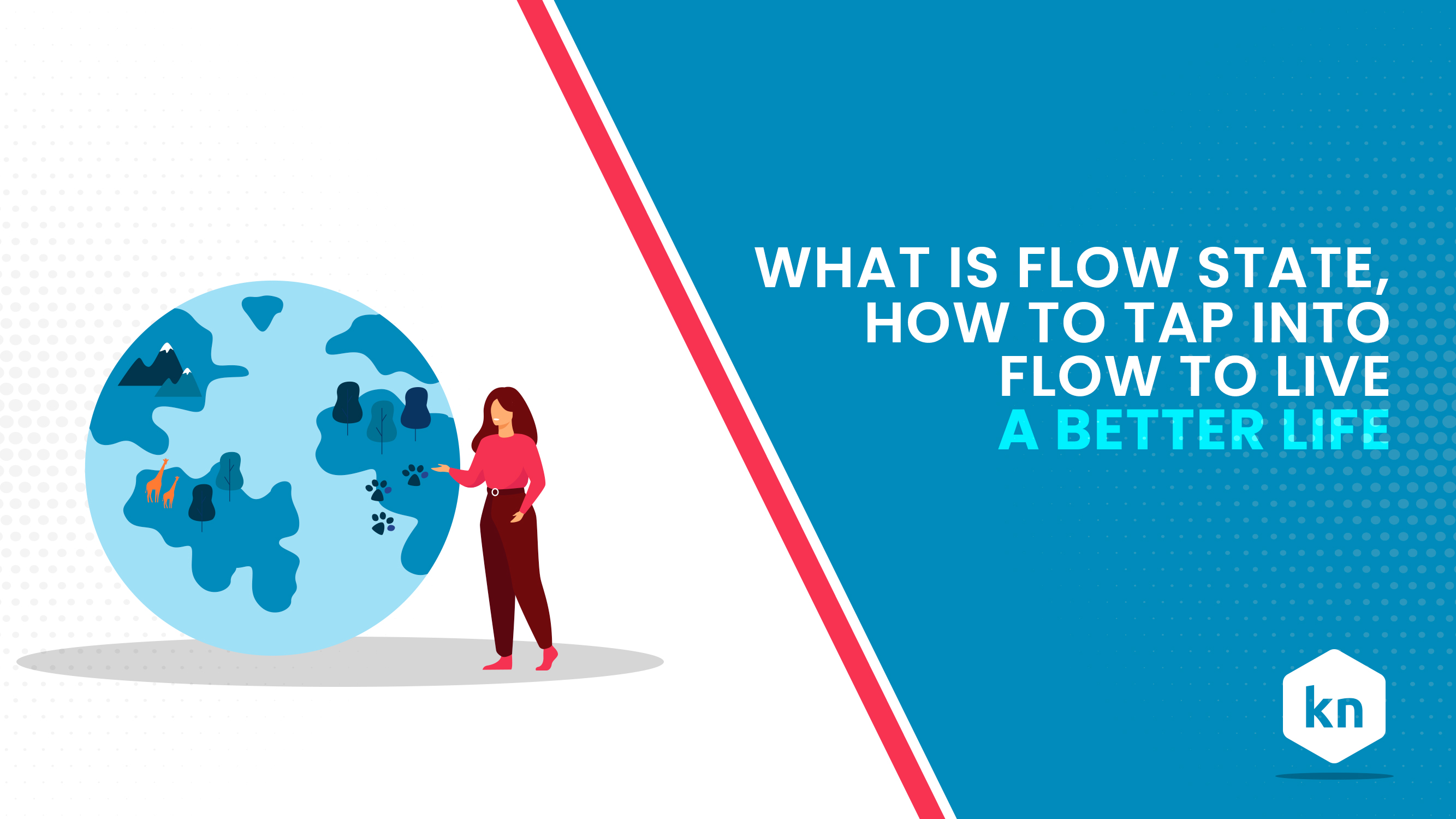 What Is Flow State: How To Tap Into Flow To Live A Better Life