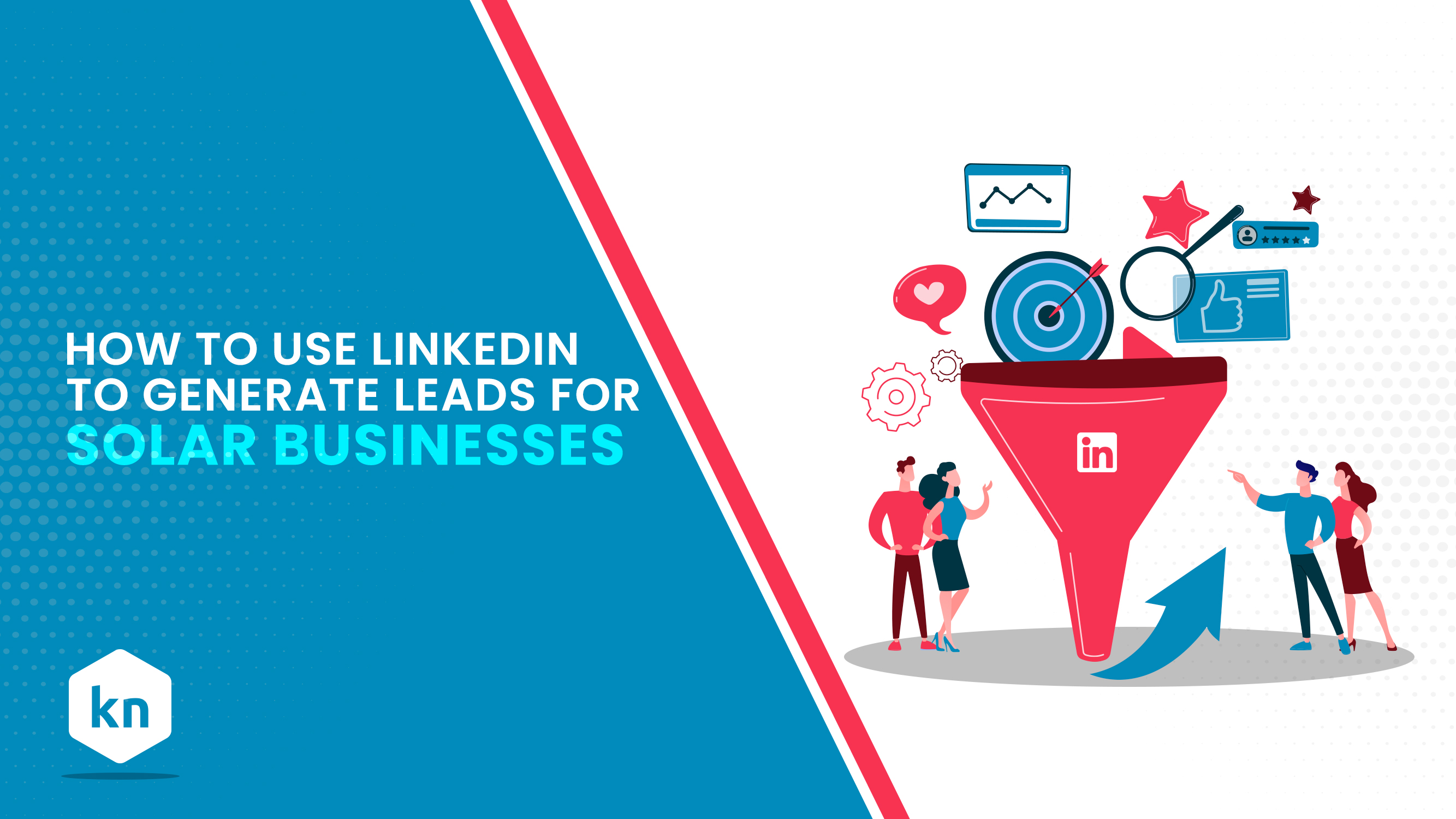 How To Use LinkedIn To Generate Leads For Solar Businesses
