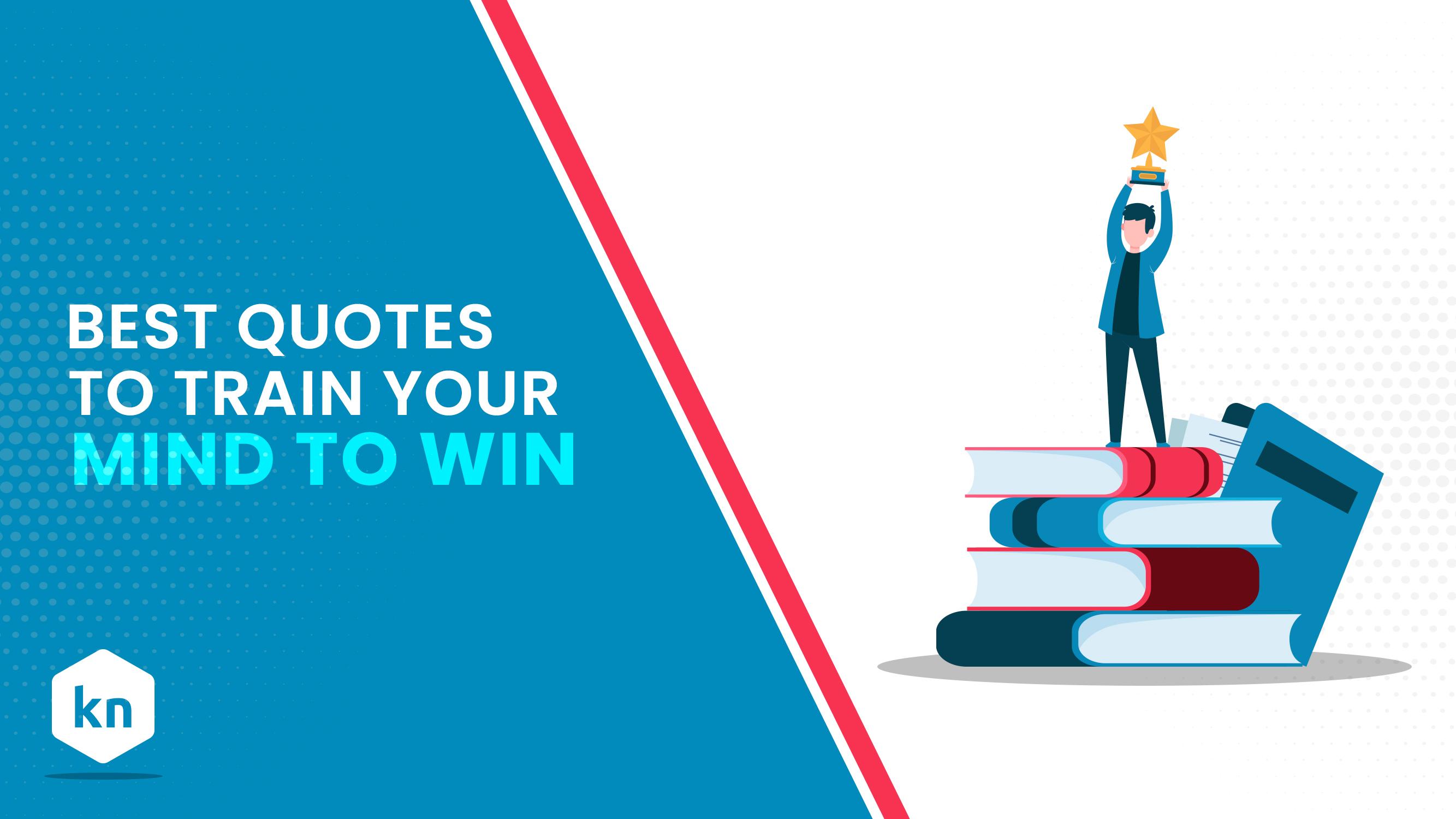 Las mejores frases para entrenar tu mente para ganar