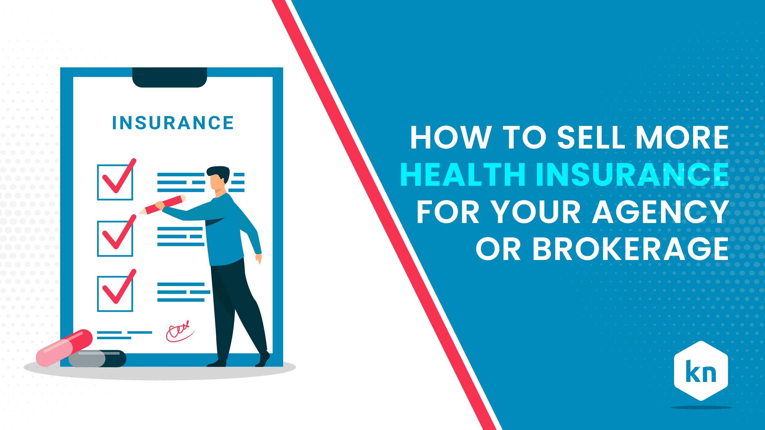 How To Sell More Health Insurance For Your Agency Or Brokerage