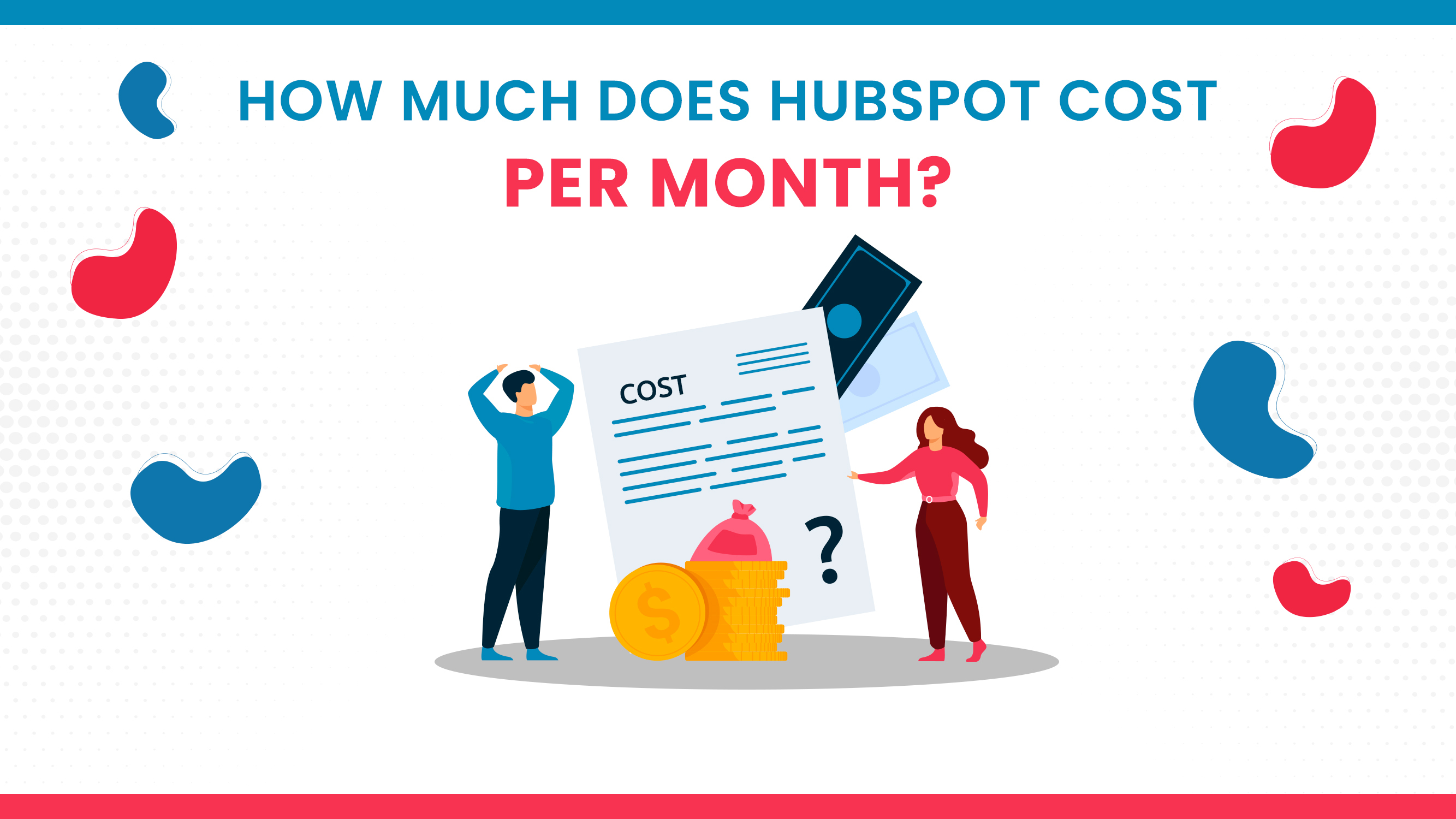 How Much Does HubSpot Cost Per Month?