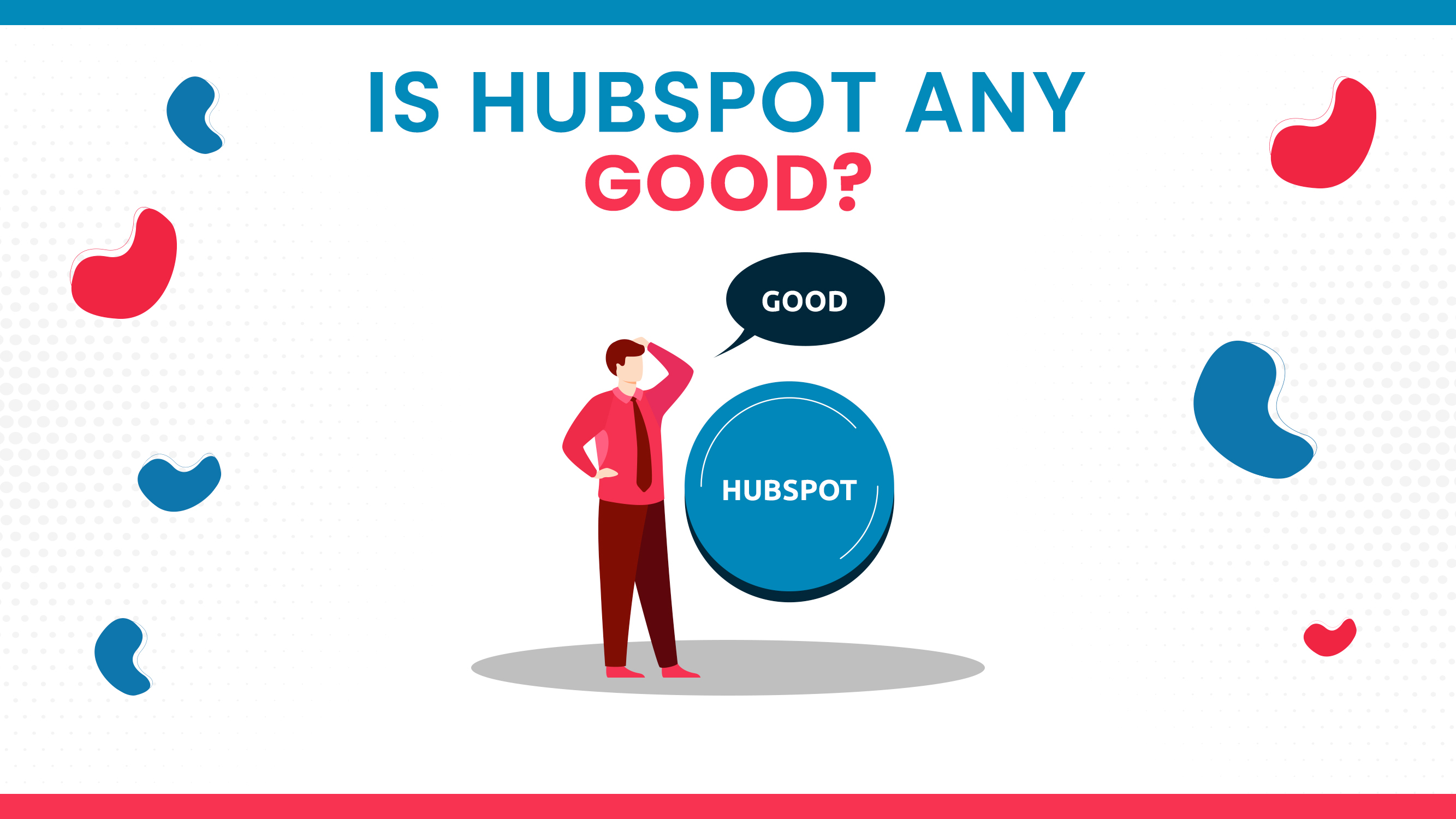 Is HubSpot Any Good?