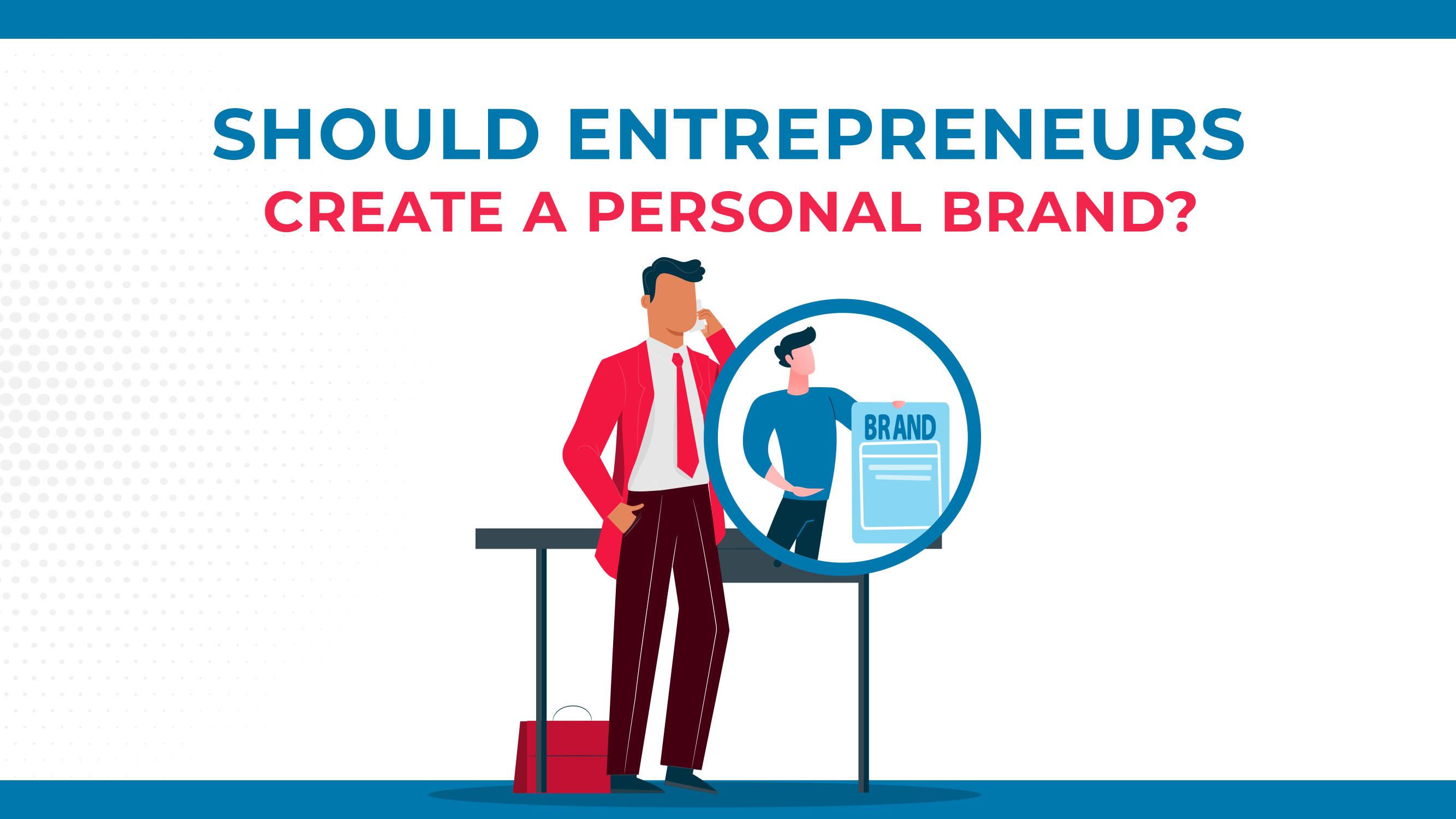 Gli imprenditori dovrebbero creare un marchio personale?