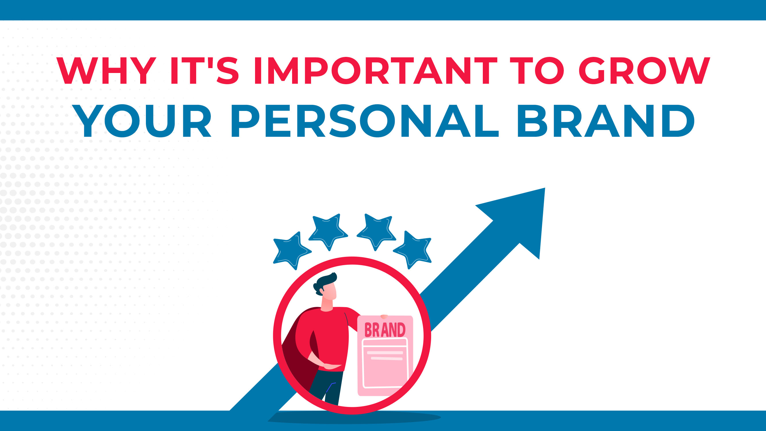 Why It's Important To Grow Your Personal Brand