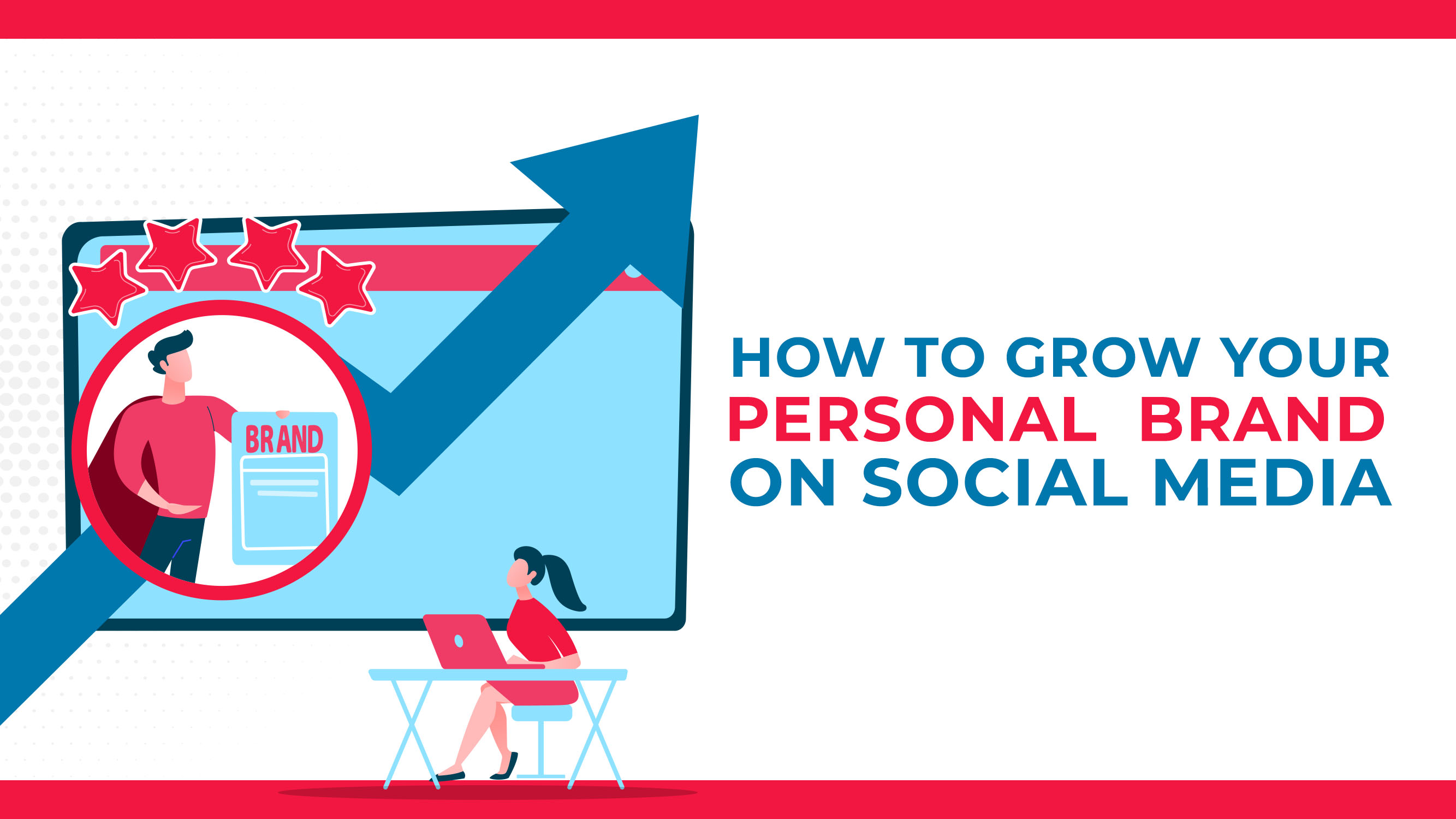 How To Grow Your Personal Brand On Social Media