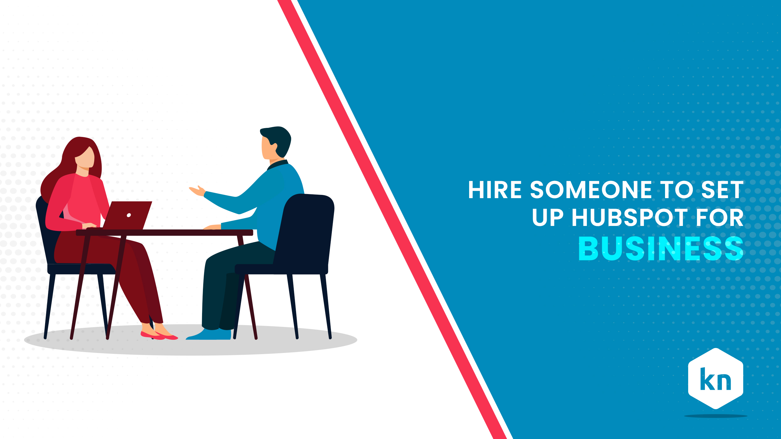 Hire Someone To Set Up HubSpot For Your Business