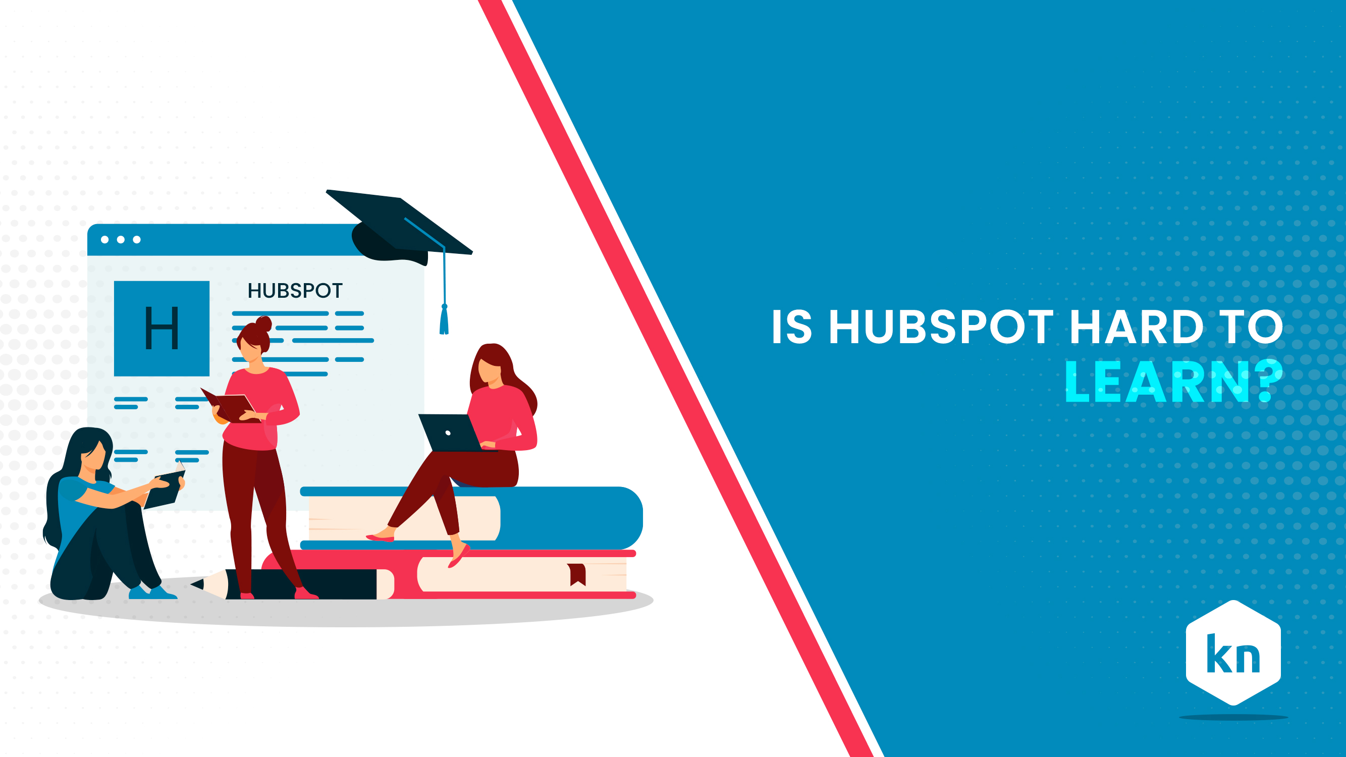 Is HubSpot Hard To Learn?