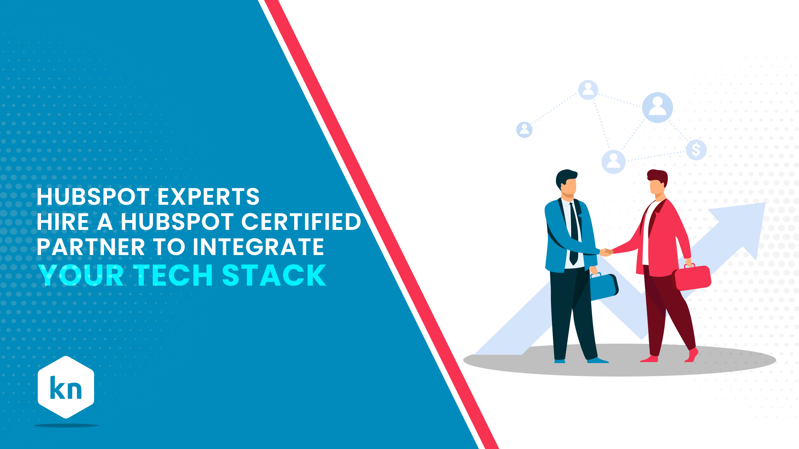 HubSpot Experts: Hire A HubSpot Certified Partner To Integrate Your Tech Stack