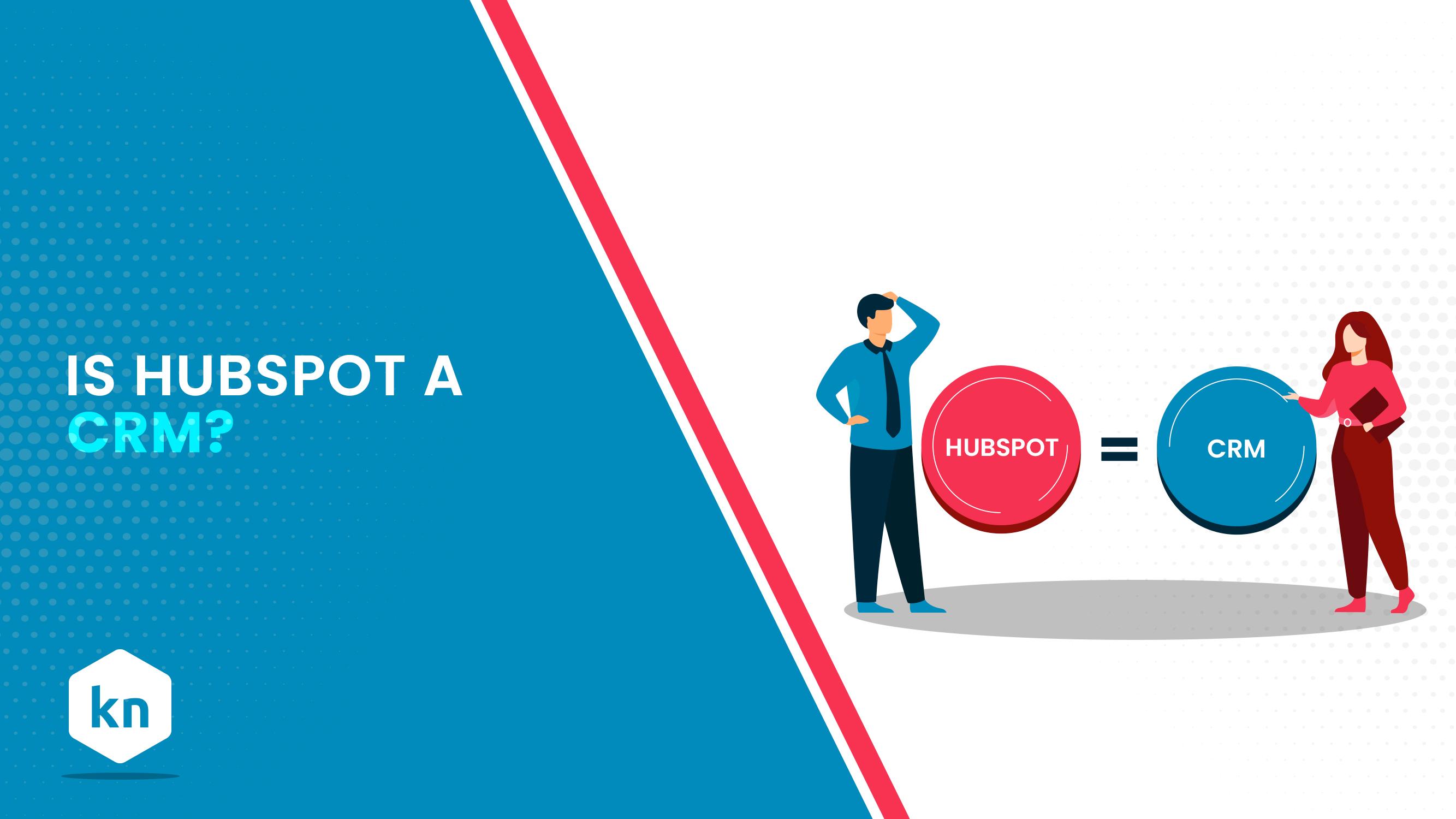 Is HubSpot A CRM?