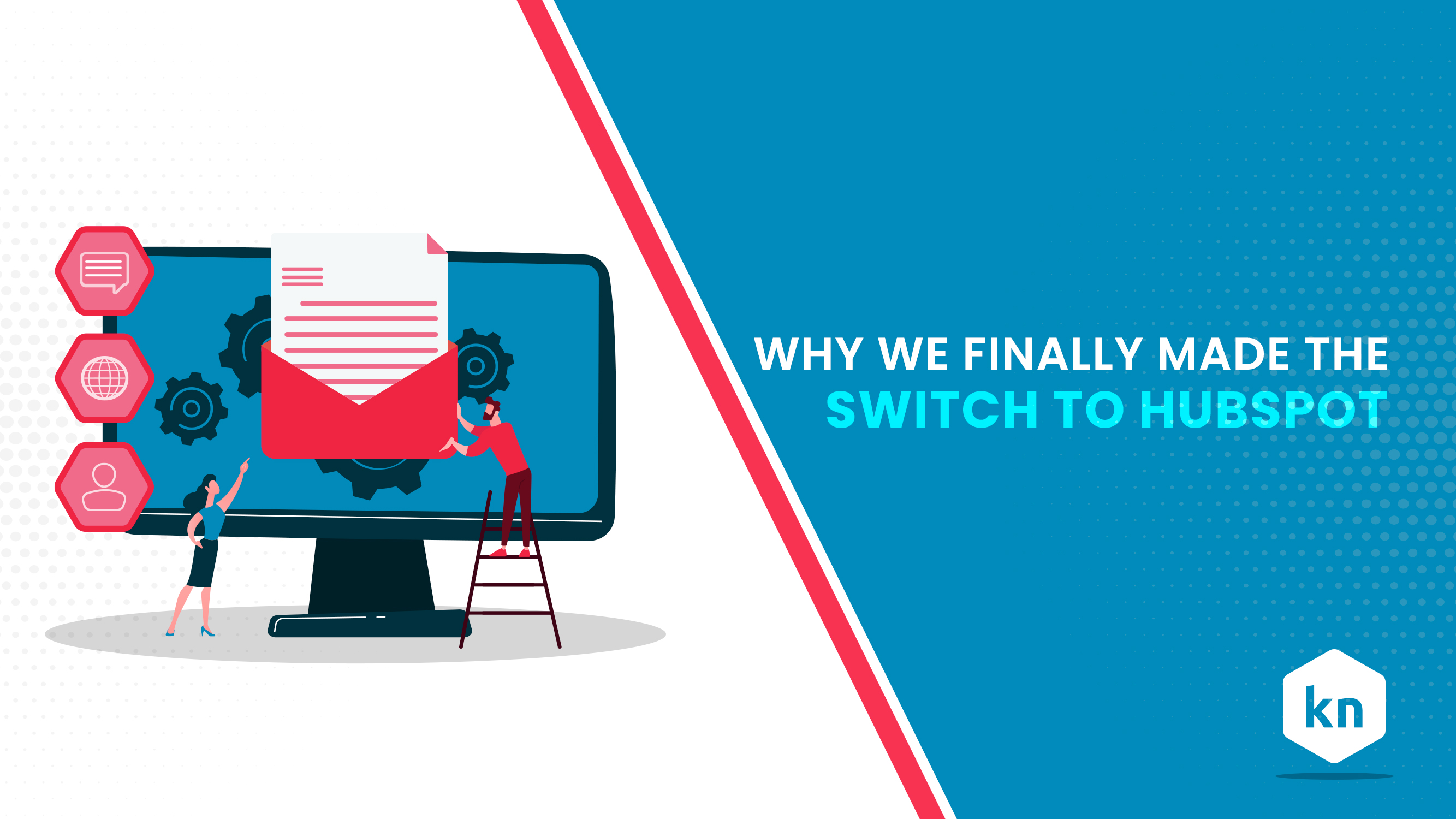 Why We Finally Made The Switch To HubSpot