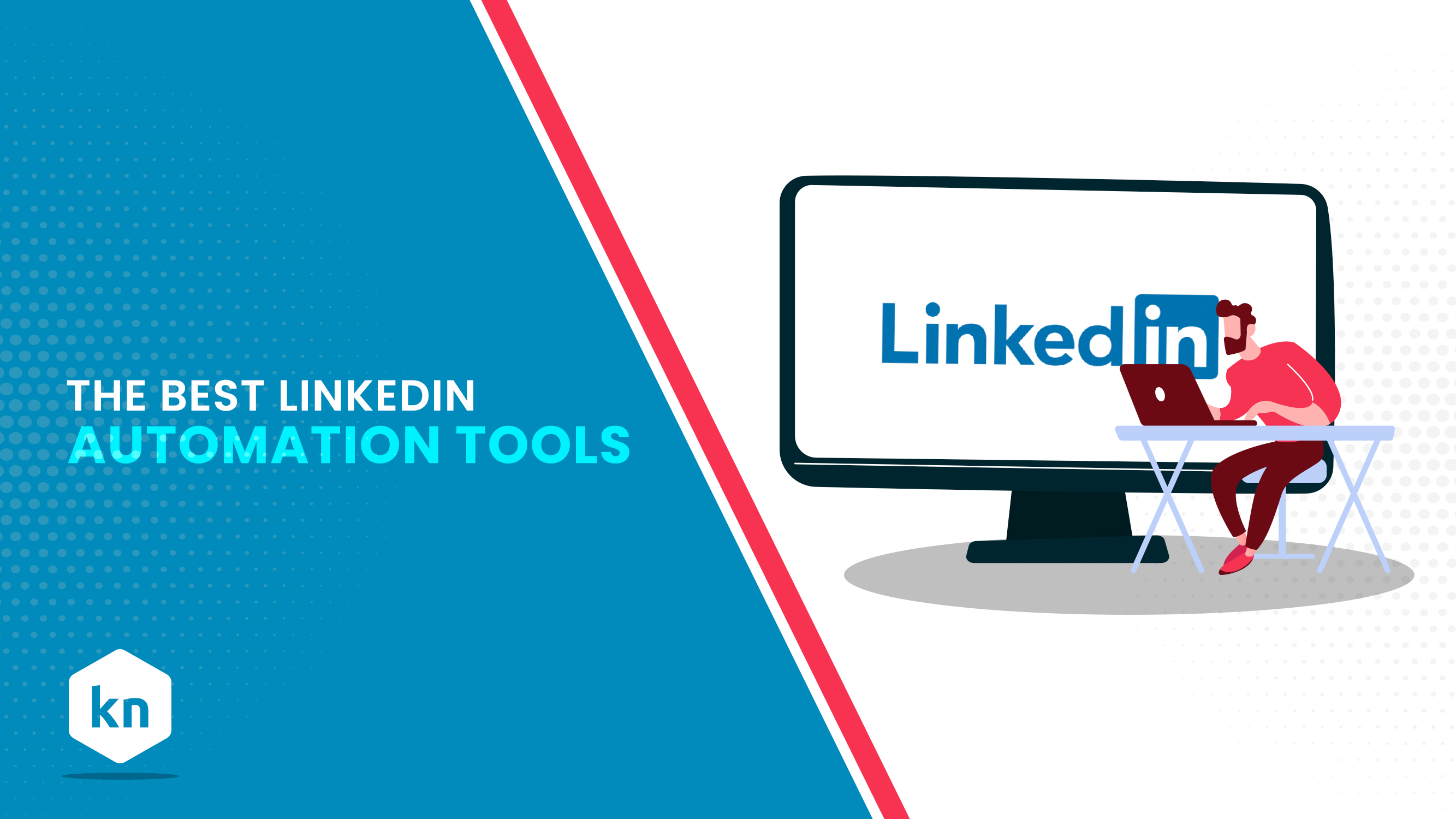 The Best LinkedIn Automation Tools