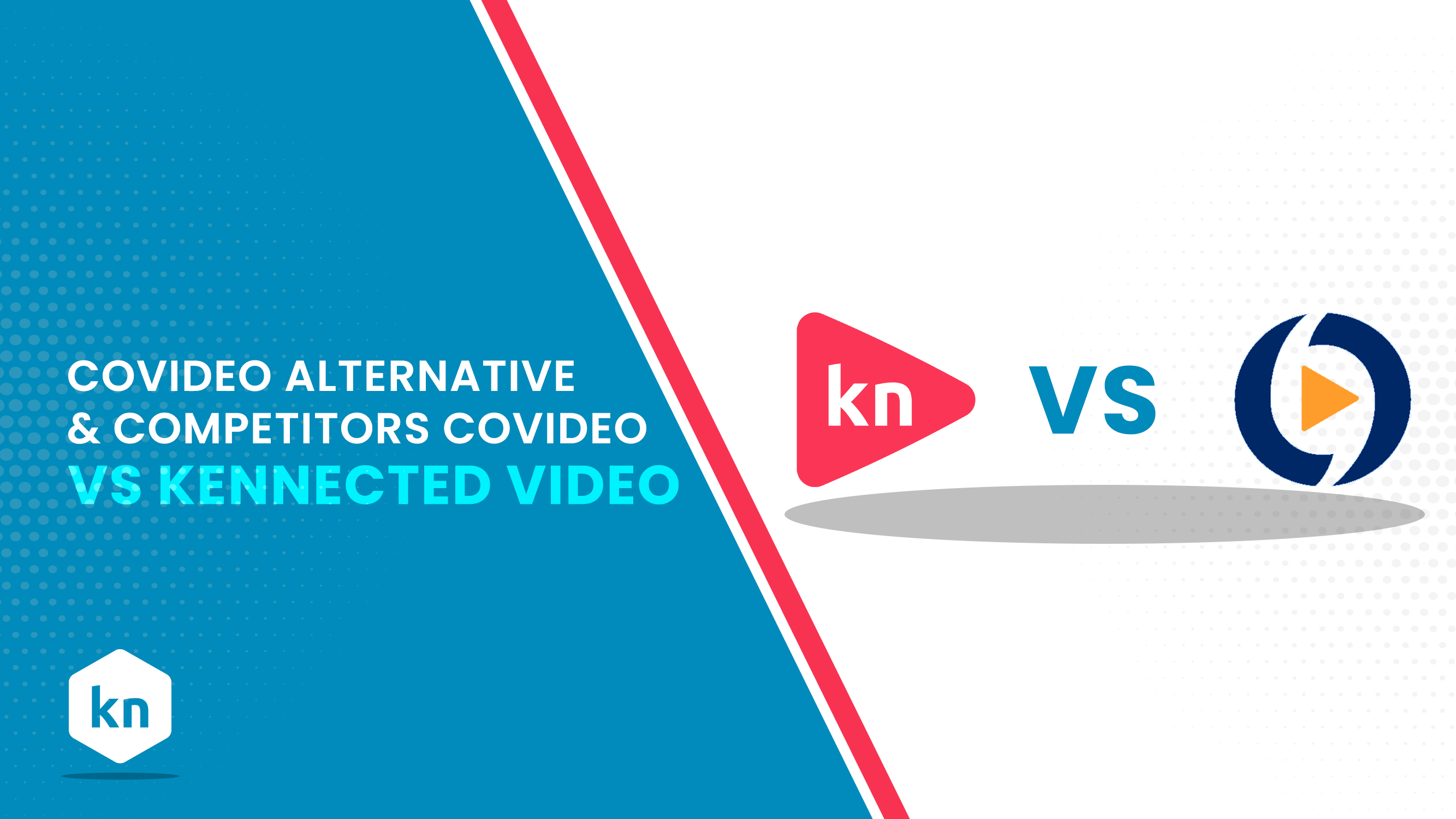 Covideo的替代产品和竞争对手 | Covideo Vs. Kennected Video