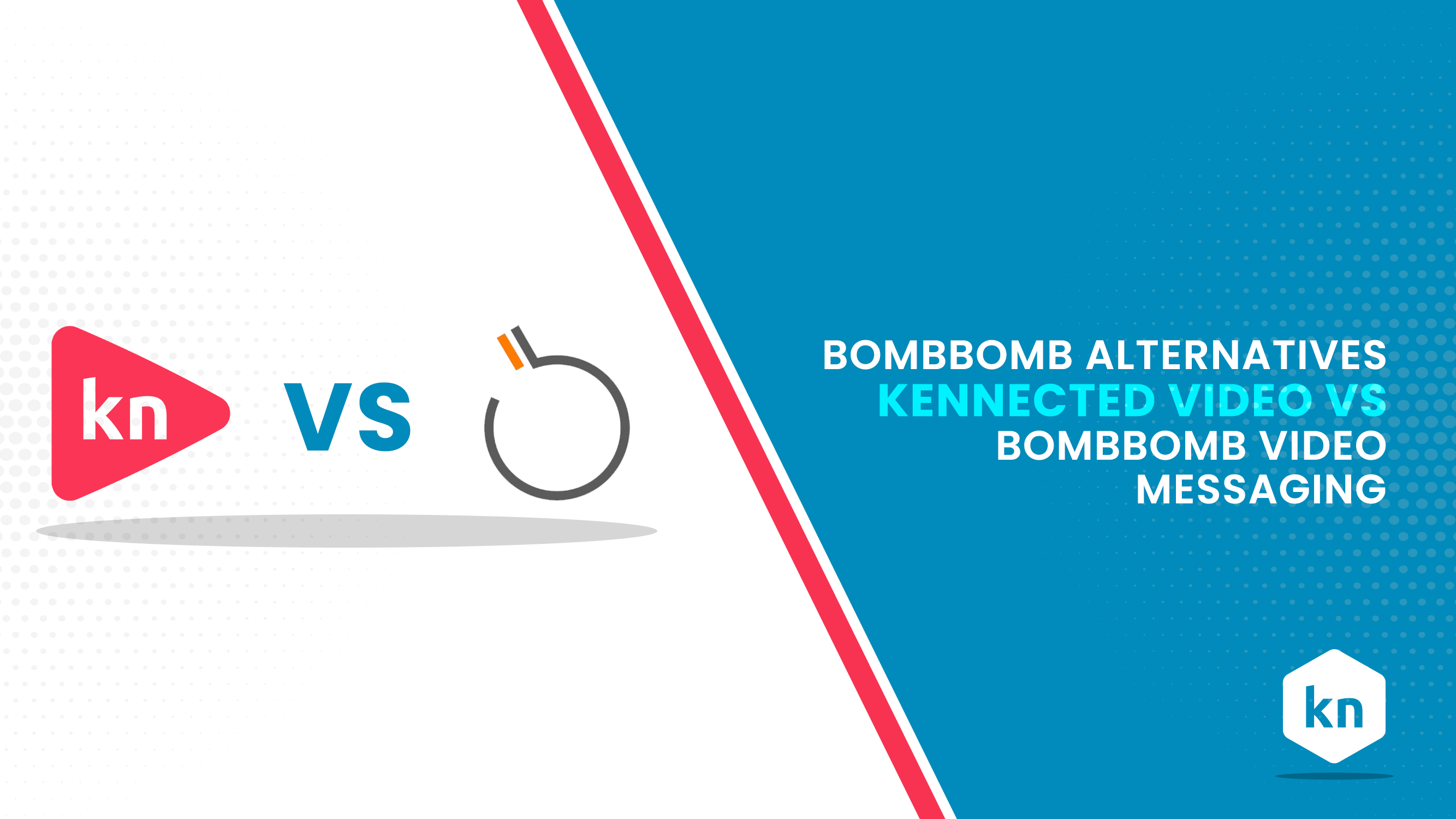 BombBomba Alternativas | Kennected Video Vs. BombBomba Mensagens de Vídeo